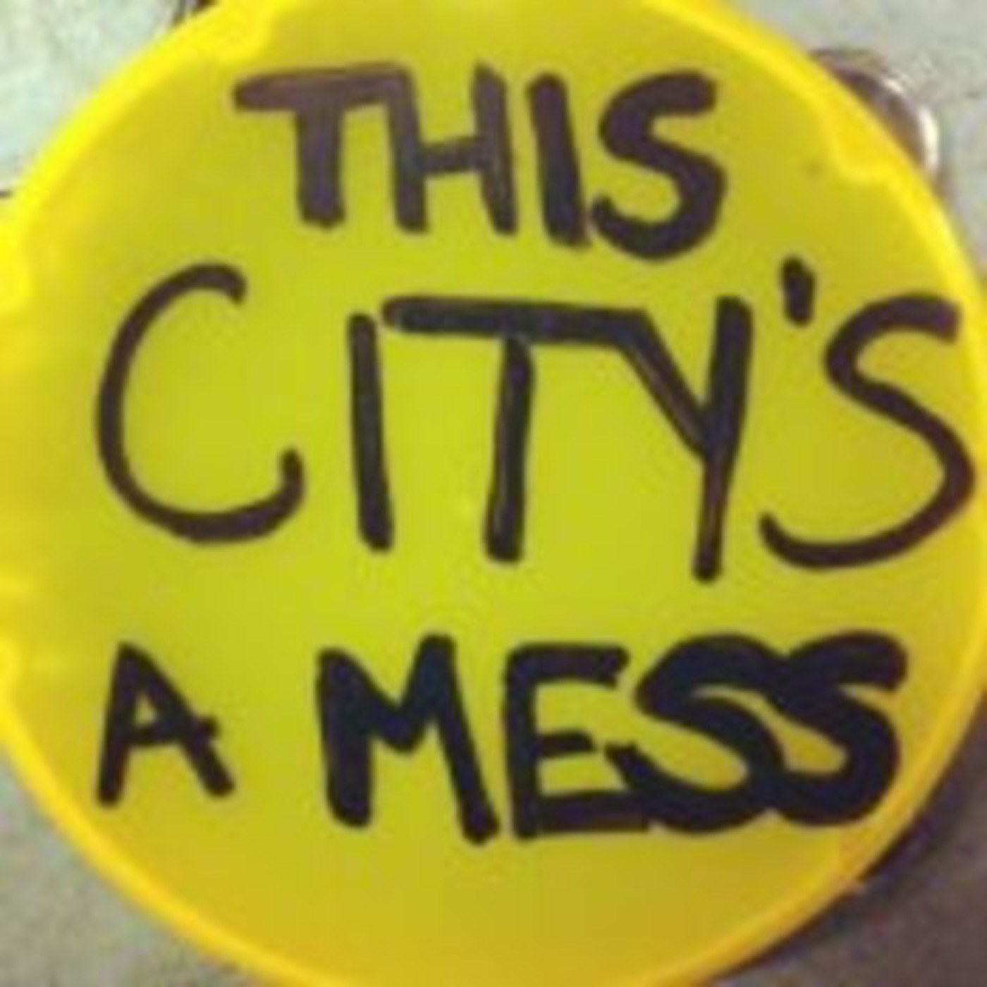 This City's A Mess' Podcast