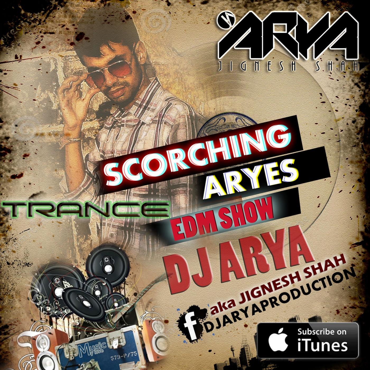 SCORCHING ARYes - (EDM SHOW)