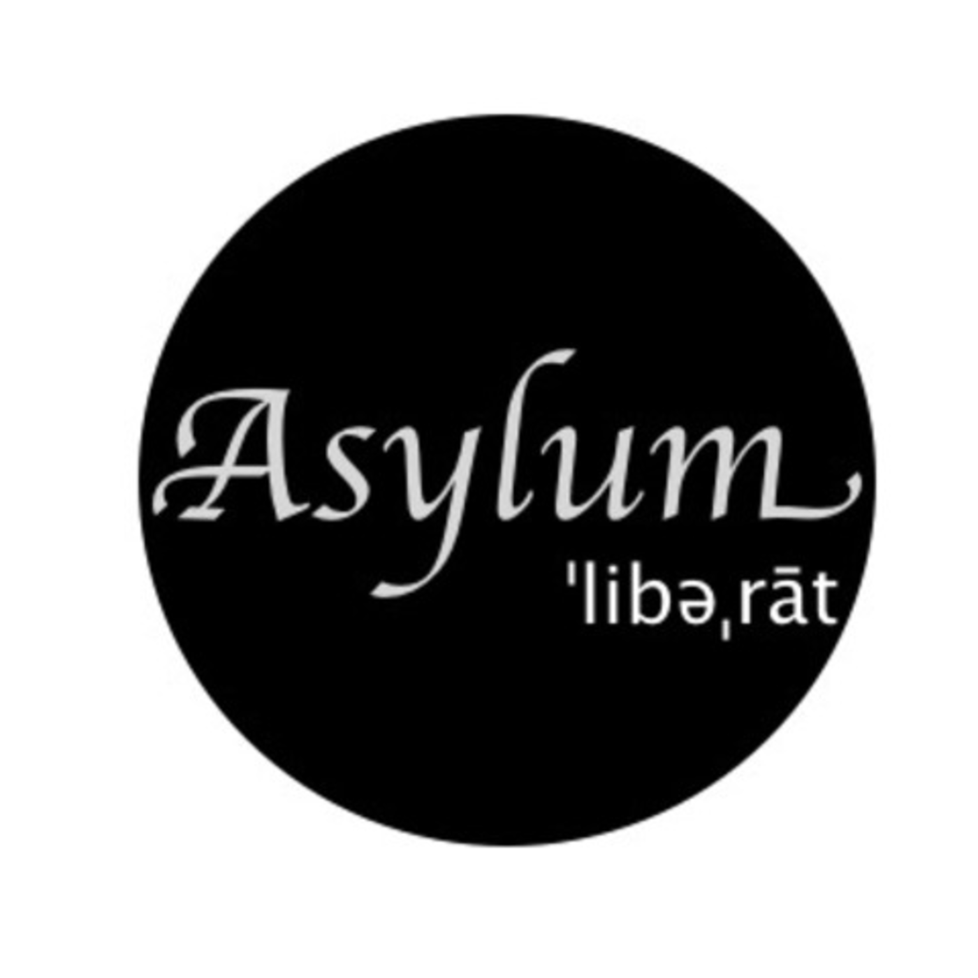 Asylum Liberate Podcast