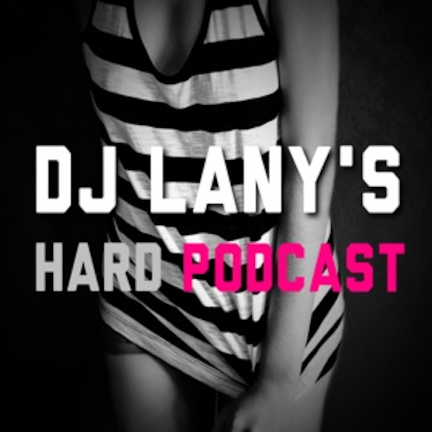 DJ Lany's Hard Podcast