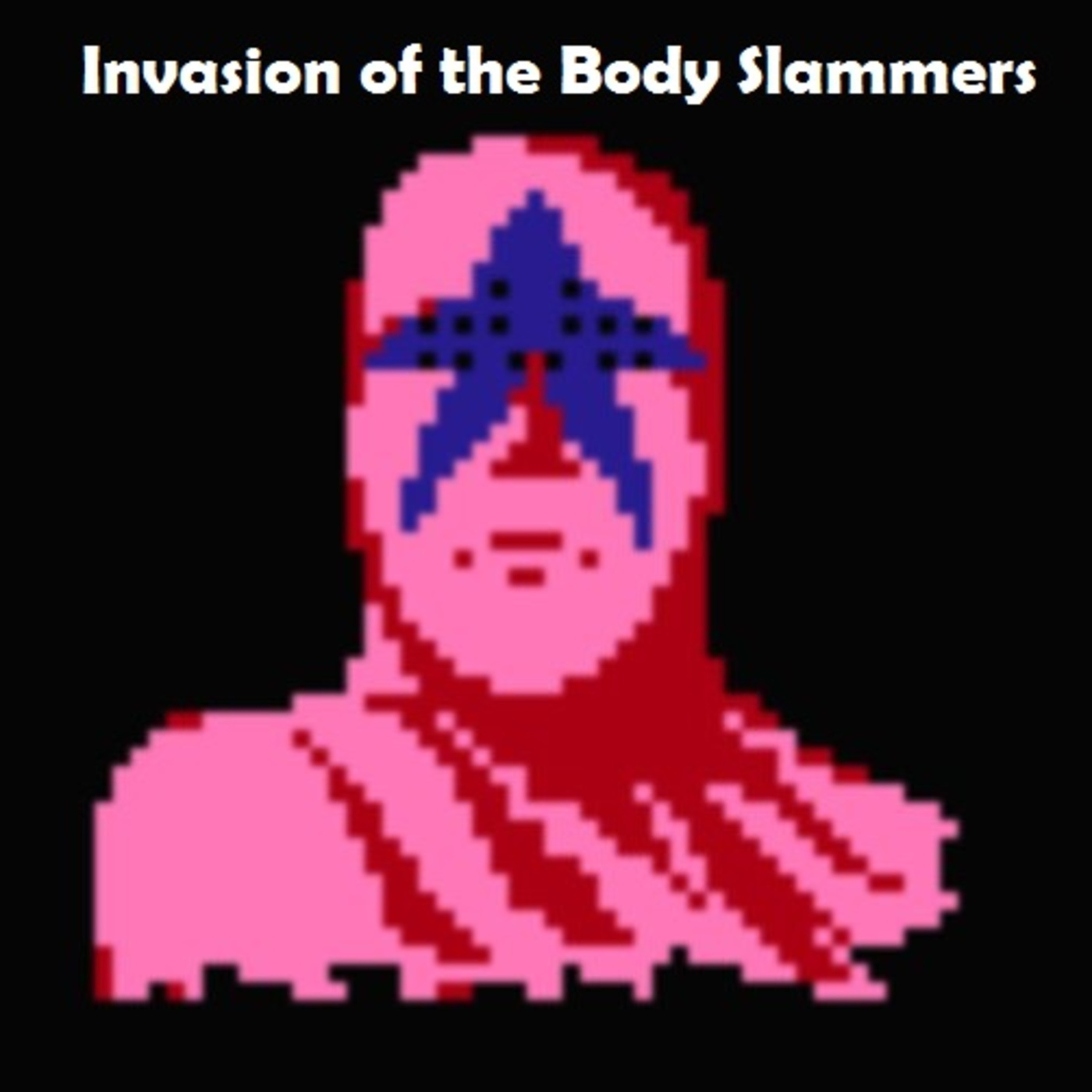 Invasion of the Body Slammers Podcast