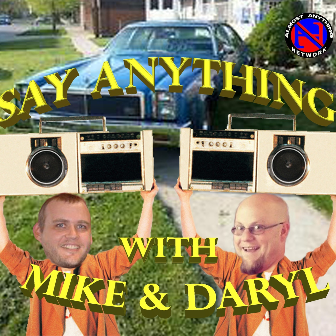 Say Anything with Mike & Daryl