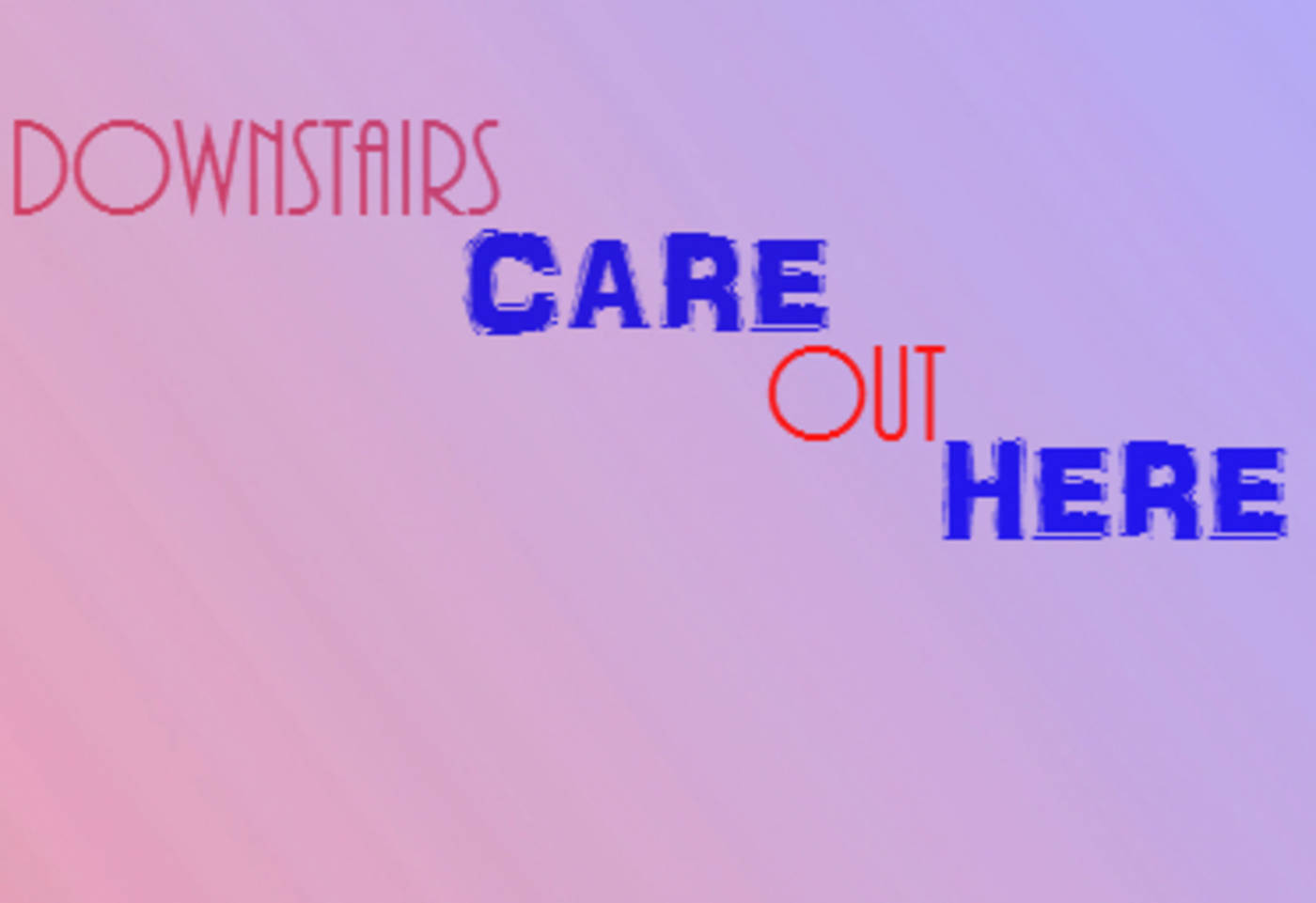 Downstairs Care Outthere podcast
