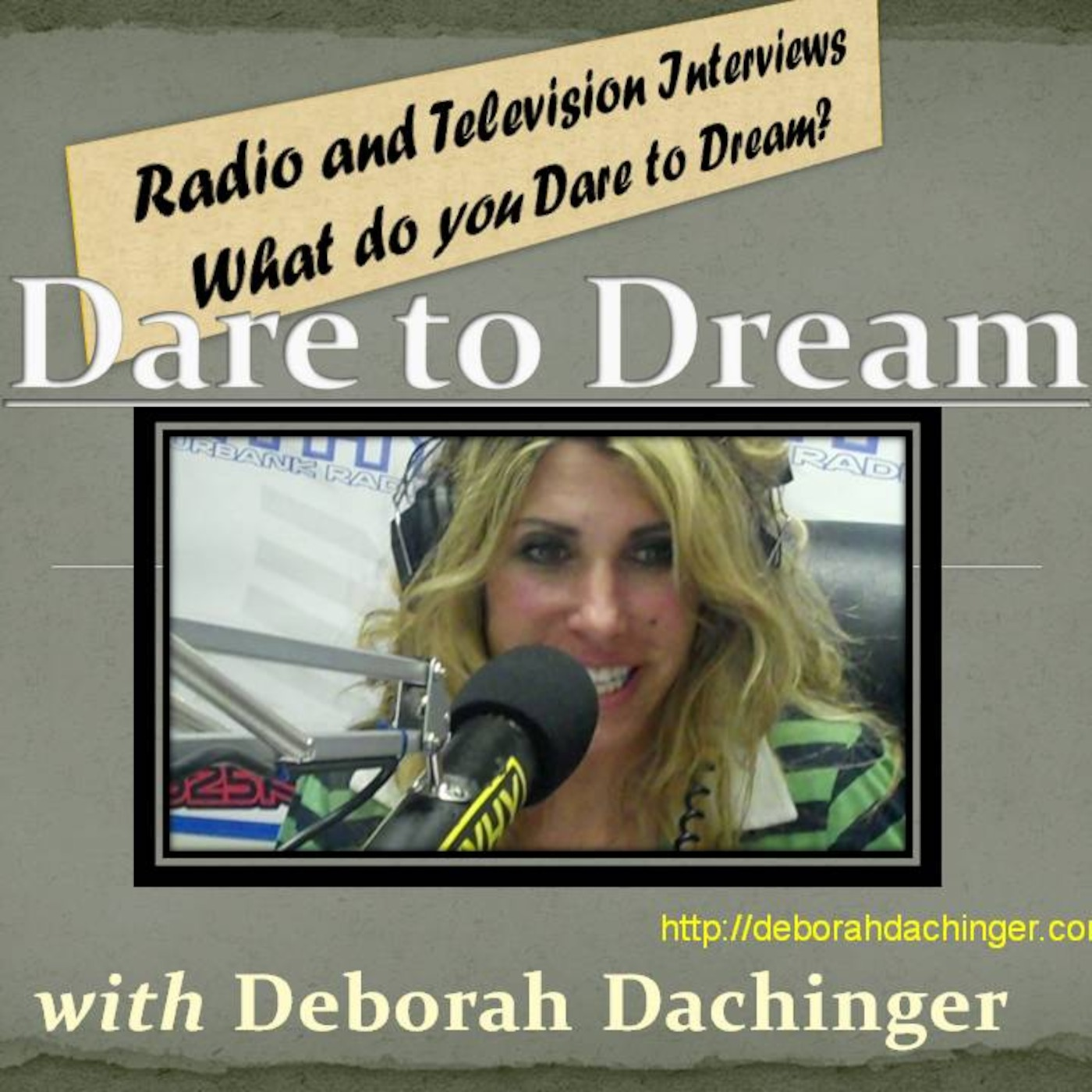 Dare To Dream Radio, with Debbi Dachinger
