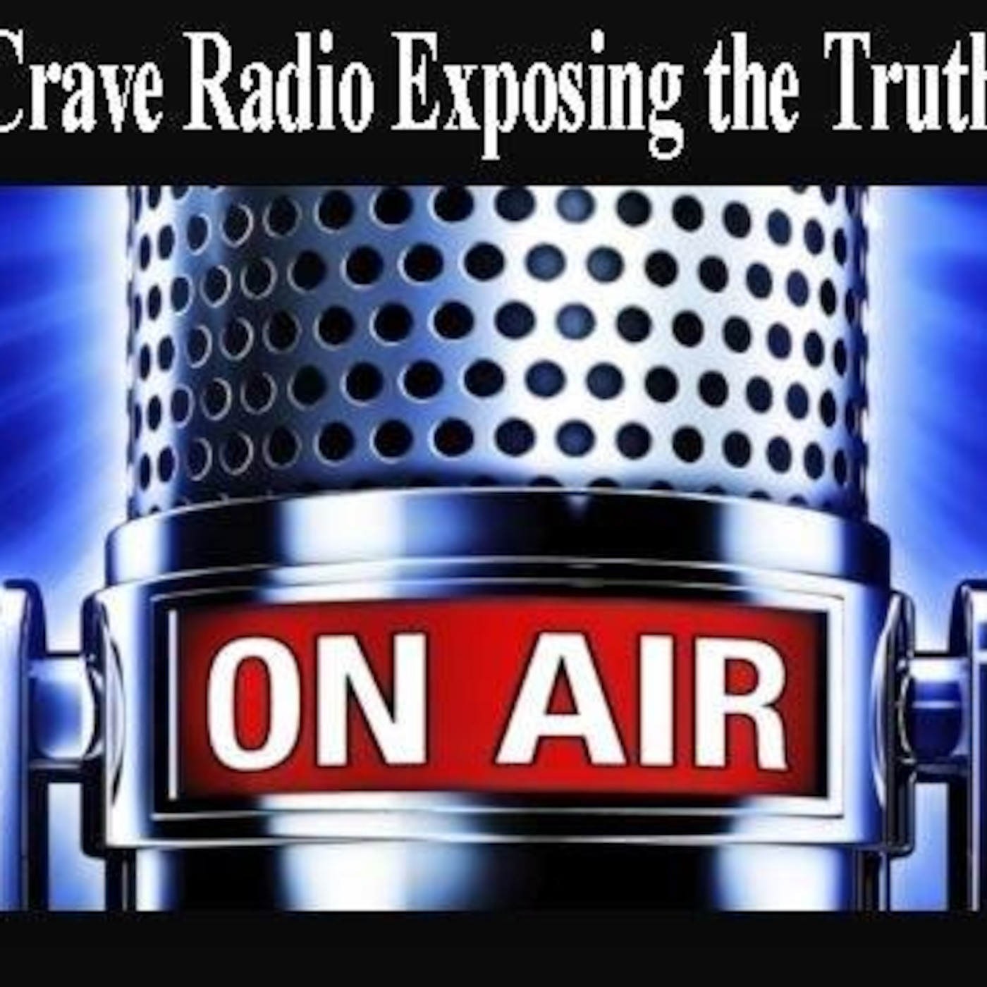 Crave Radio Exposing The Truth