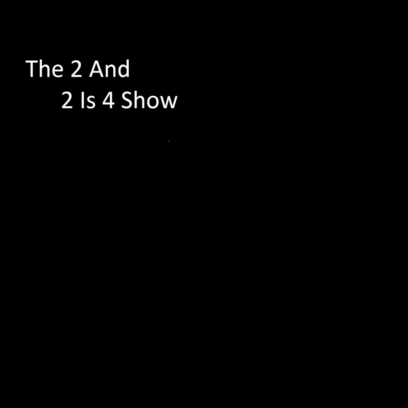 2and2is4's Podcast