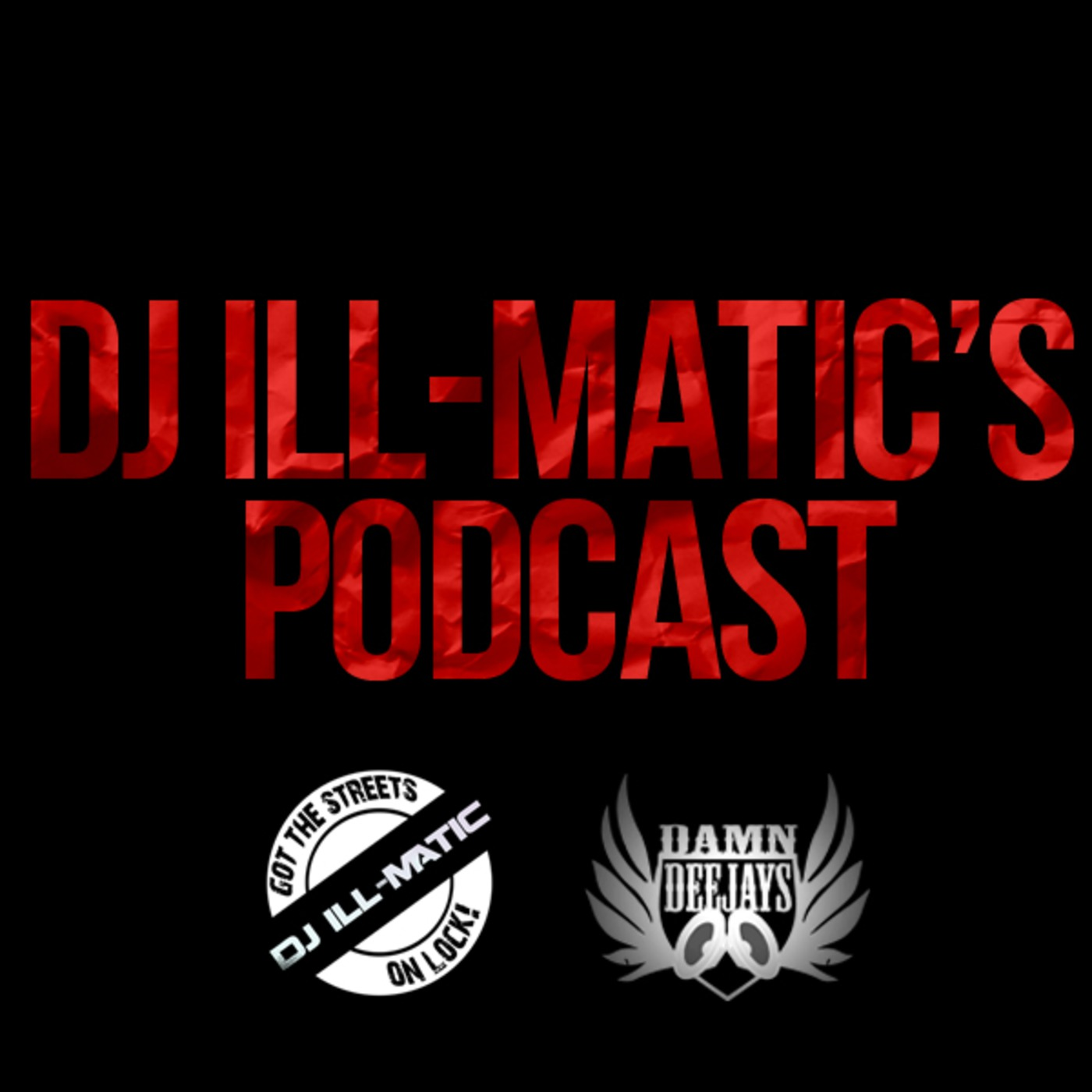 Dj Ill-Matic Podcast
