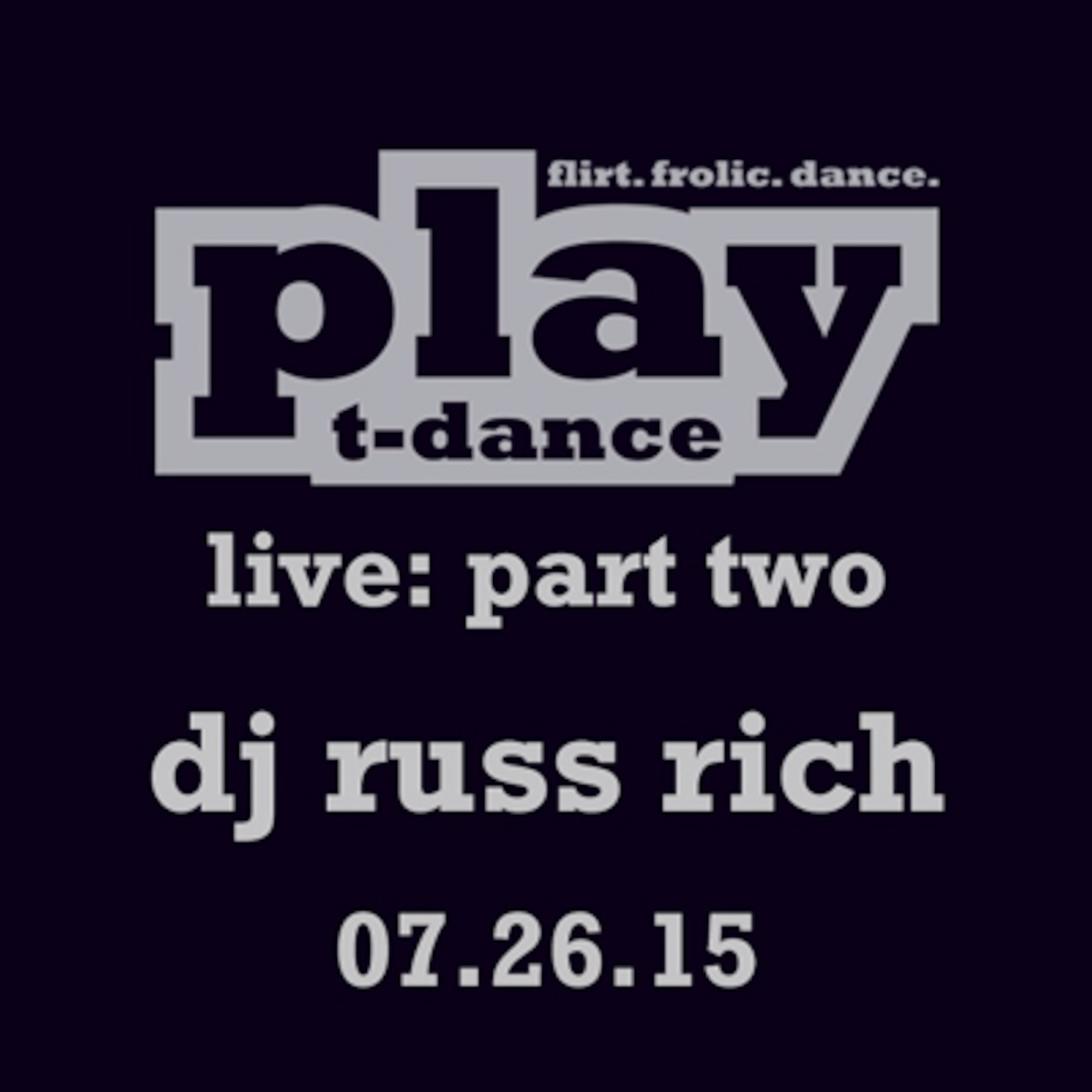 DJ Russ Rich PLAY 2015: LIVE Part Two DJ Russ Rich Presents House Of