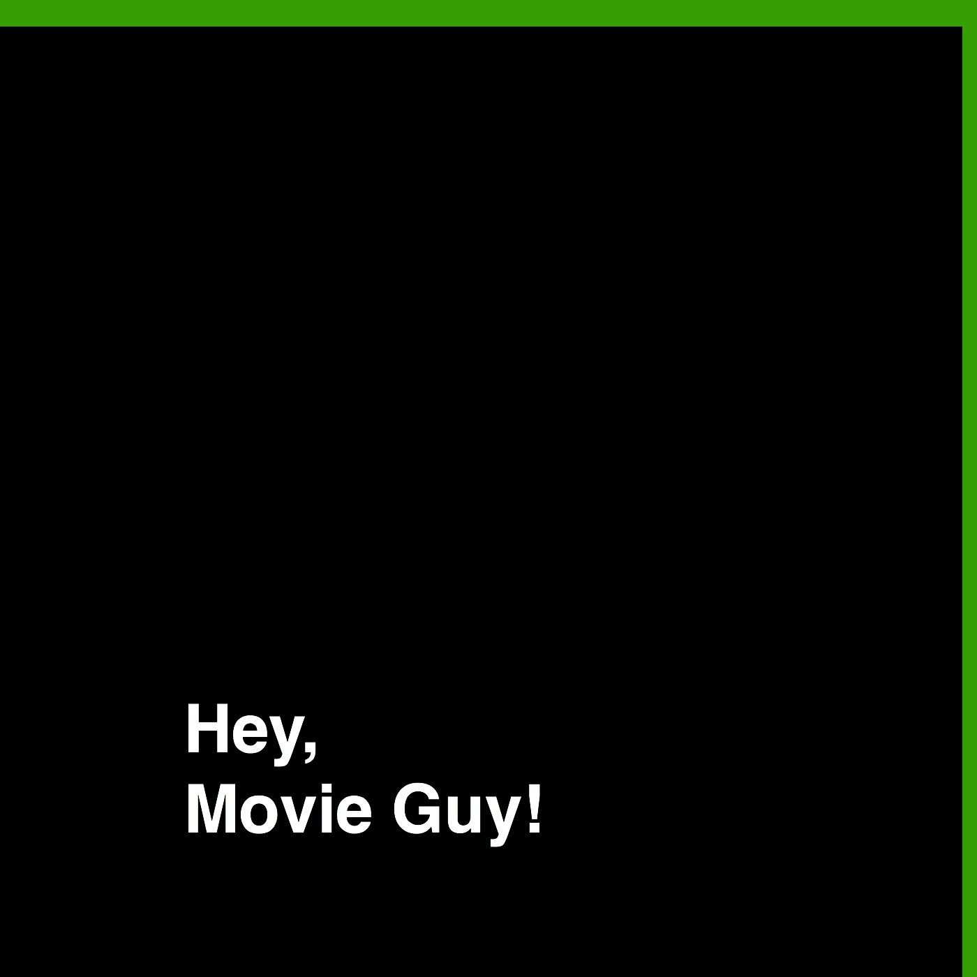 Hey, Movie Guy!'s Podcast