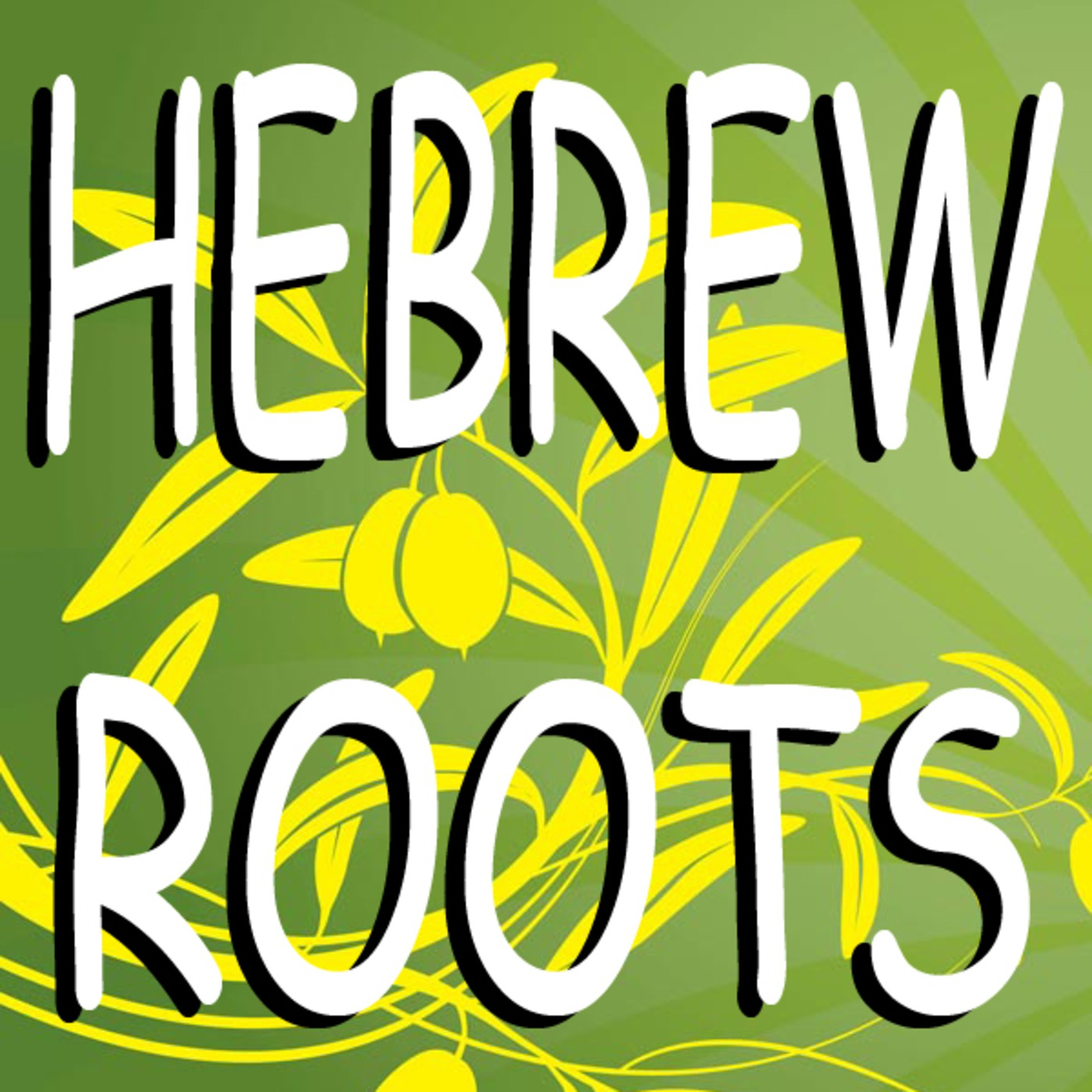 Hebrew Roots of Christianity