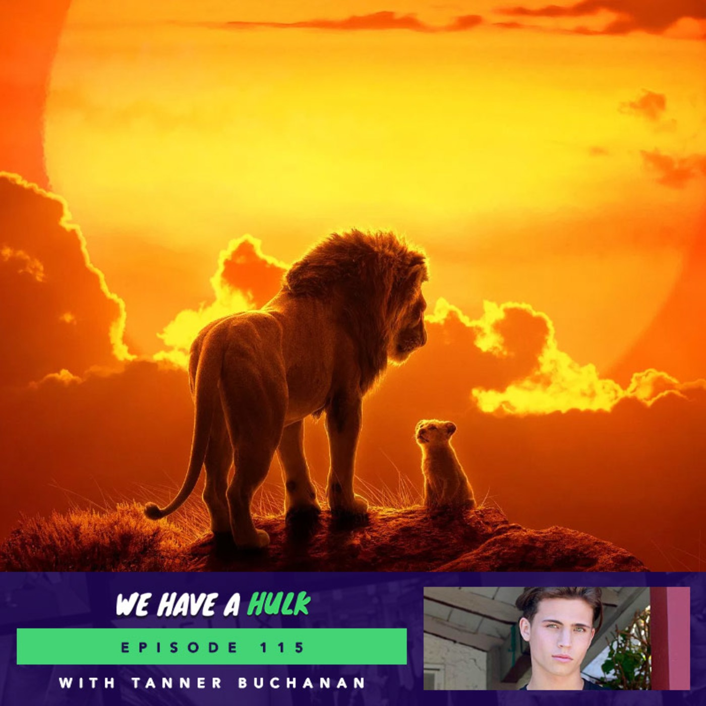 The Lion King And Cobra Kai S Tanner Buchanan We Have A Hulk Podcast