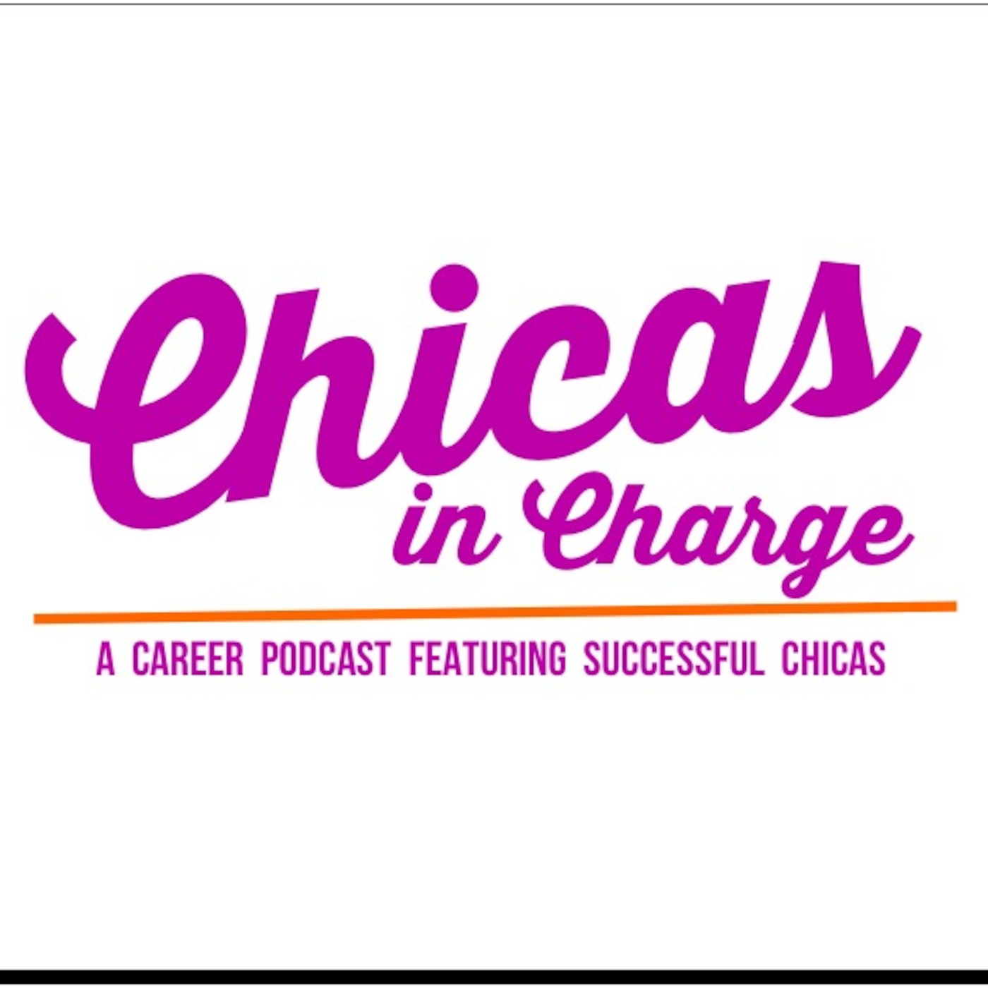 Chicas In Charge Podcast