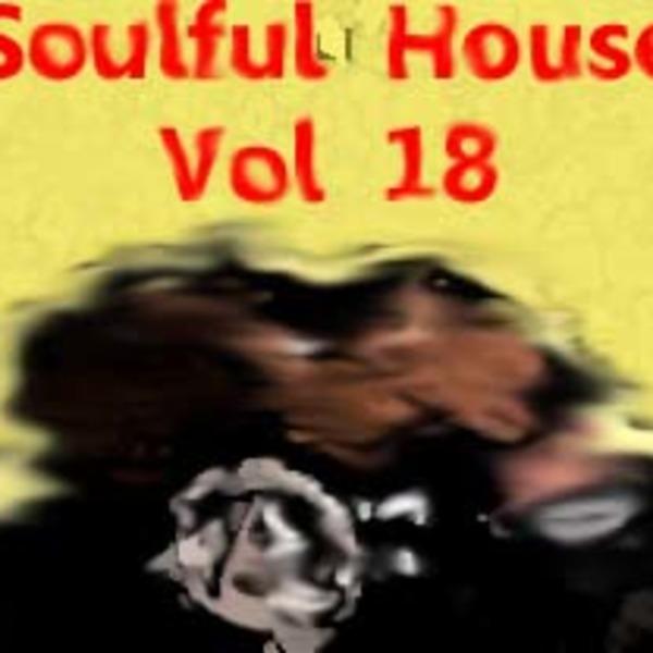 Soulful House Vol. 18