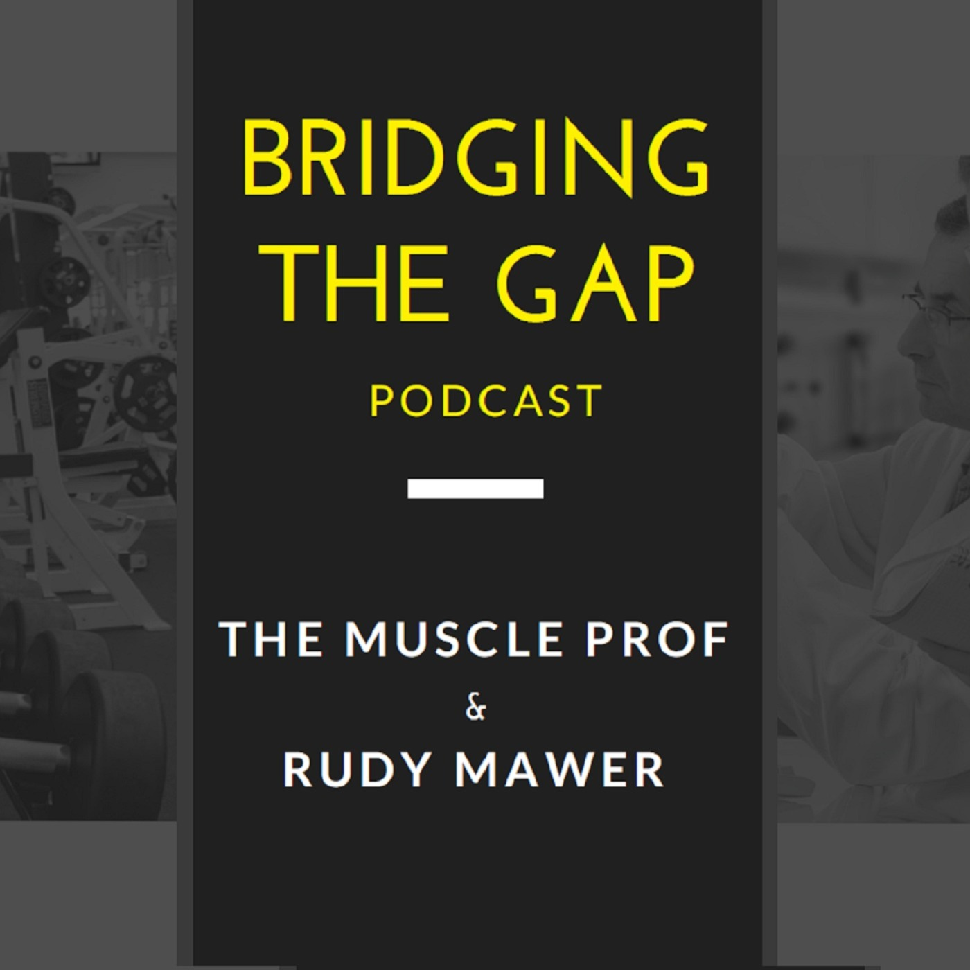 Bridging The Gap Podcast - Dr. Jacob Wilson & Rudy Mawer
