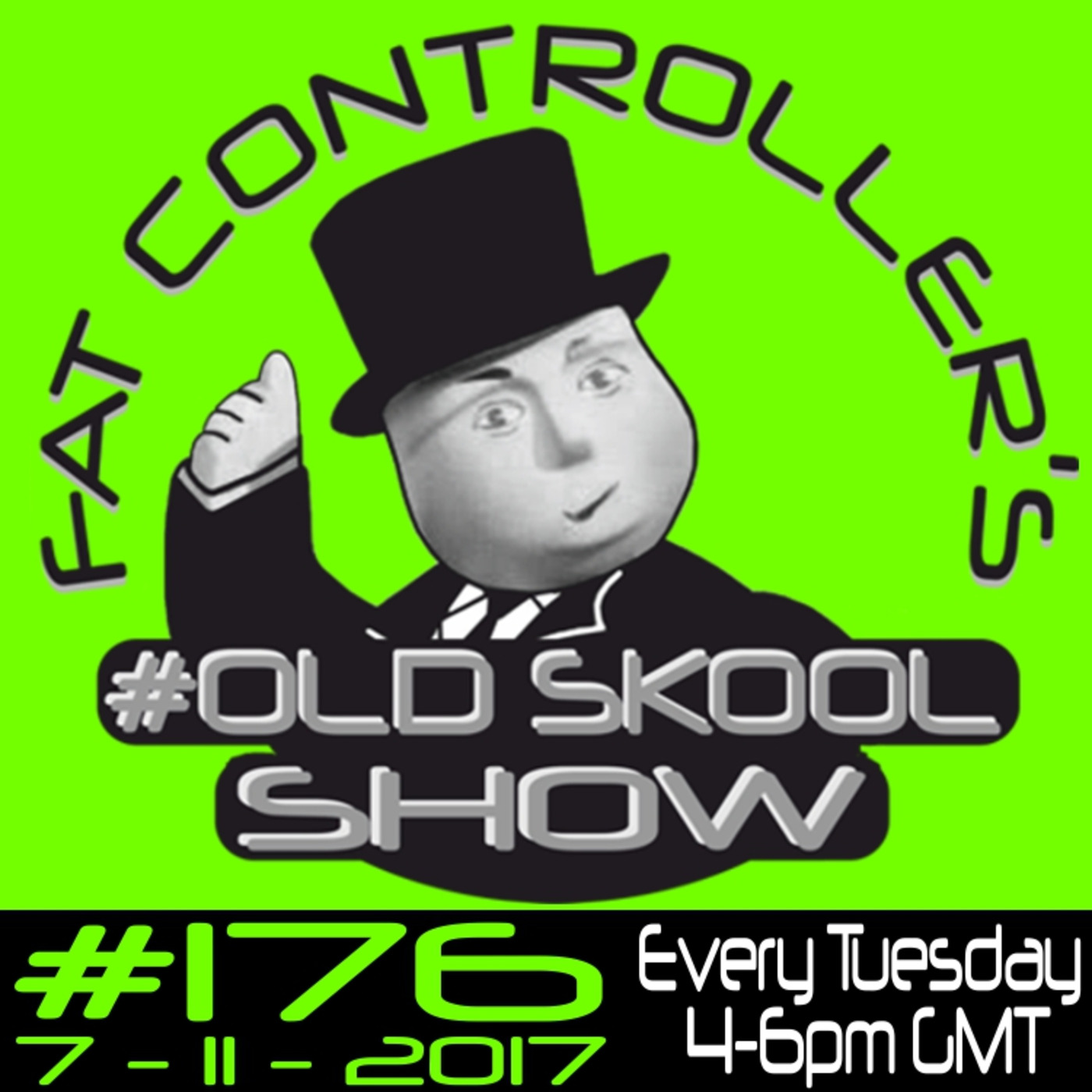 OldSkool Show #176 with DJ Fat Controller 7th November 2017