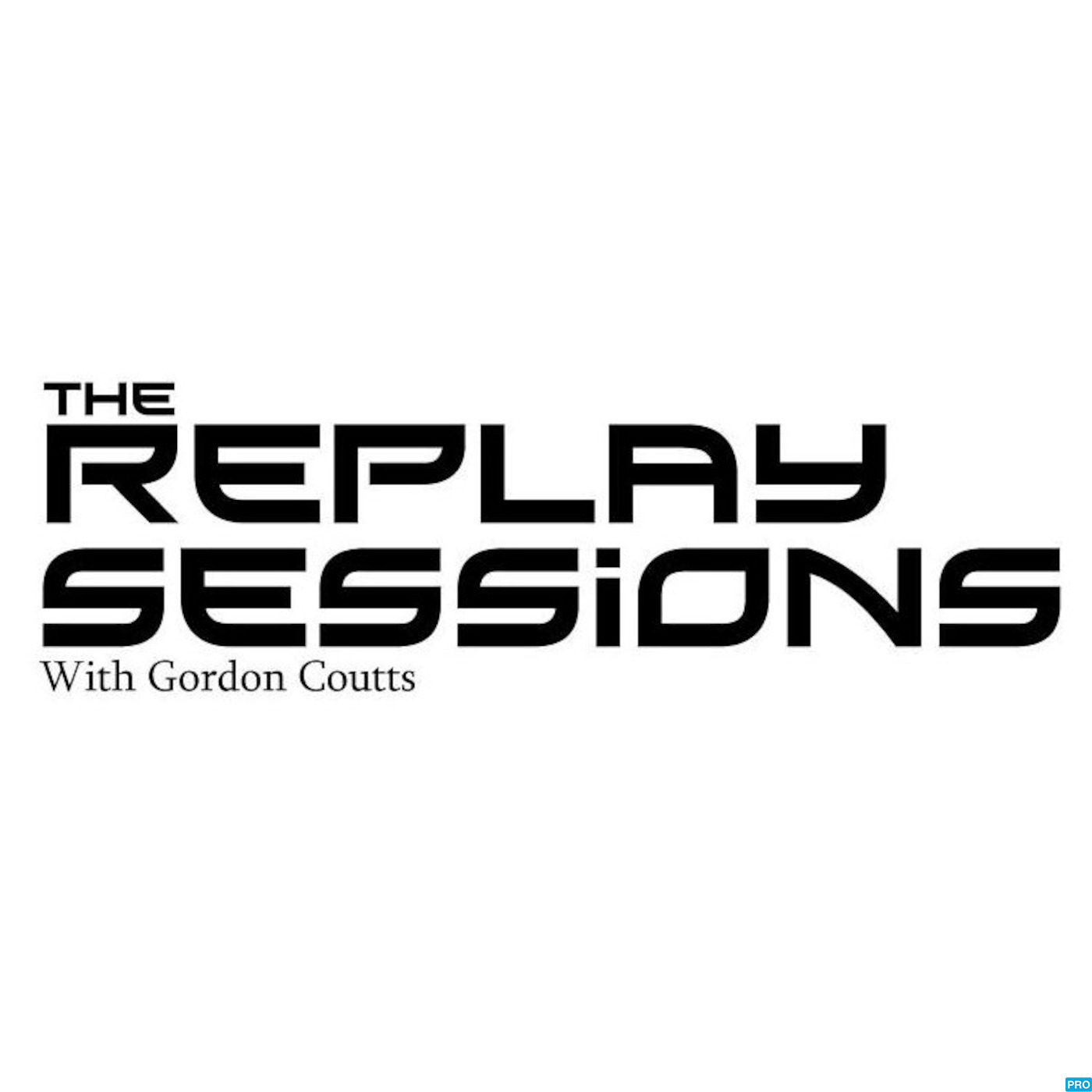 The Replay Sessions with Gordon Coutts