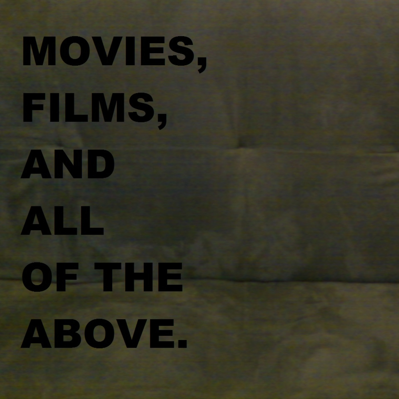 Movies, Films, and All of the Above