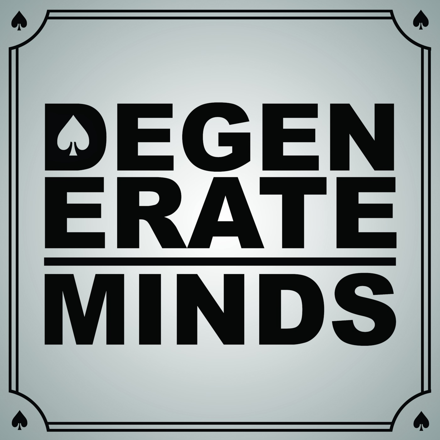 Degenerate Minds' Podcast