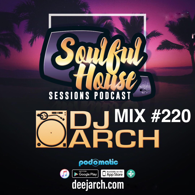 DJ ARCH Soulful House (Mix #220)