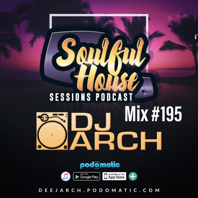 DJ ARCH Soulful House Mastermix (Mix #195)
