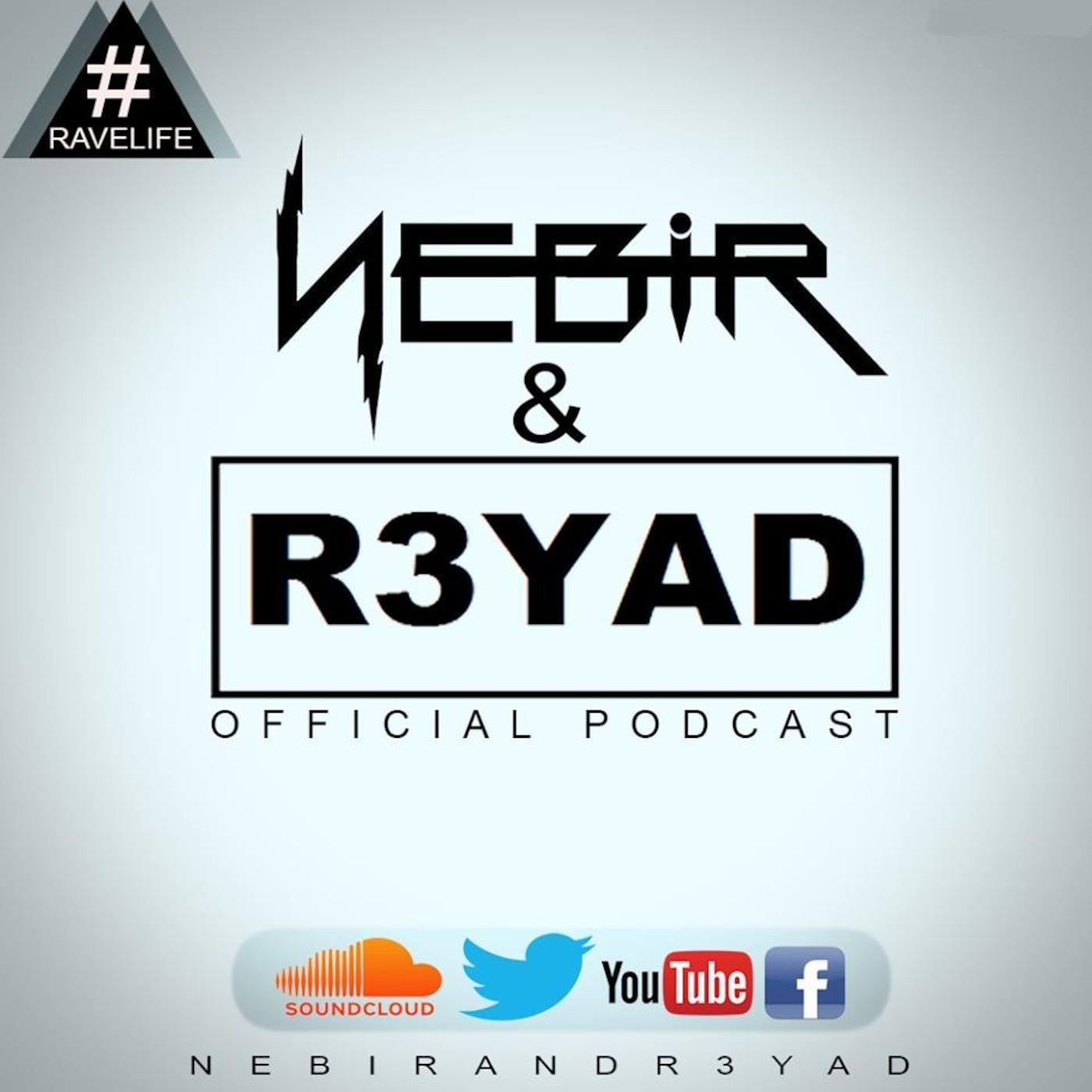 Nebir & R3YAD's Rave Life