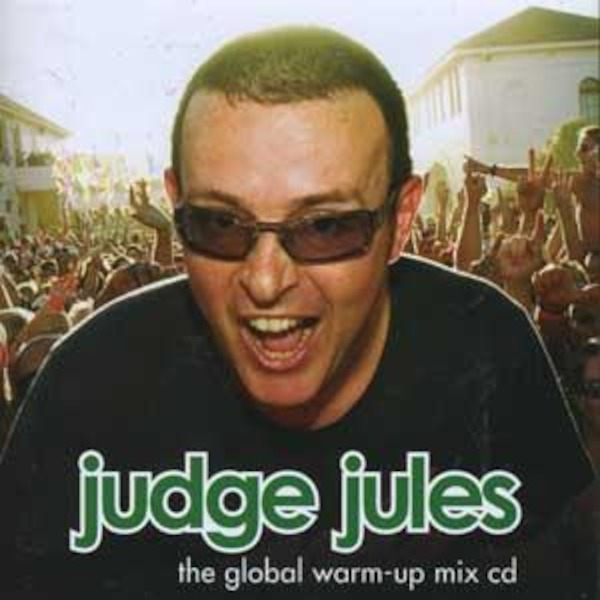 JUDGE JULES PRESENTS THE GLOBAL WARM UP EPISODE 463
