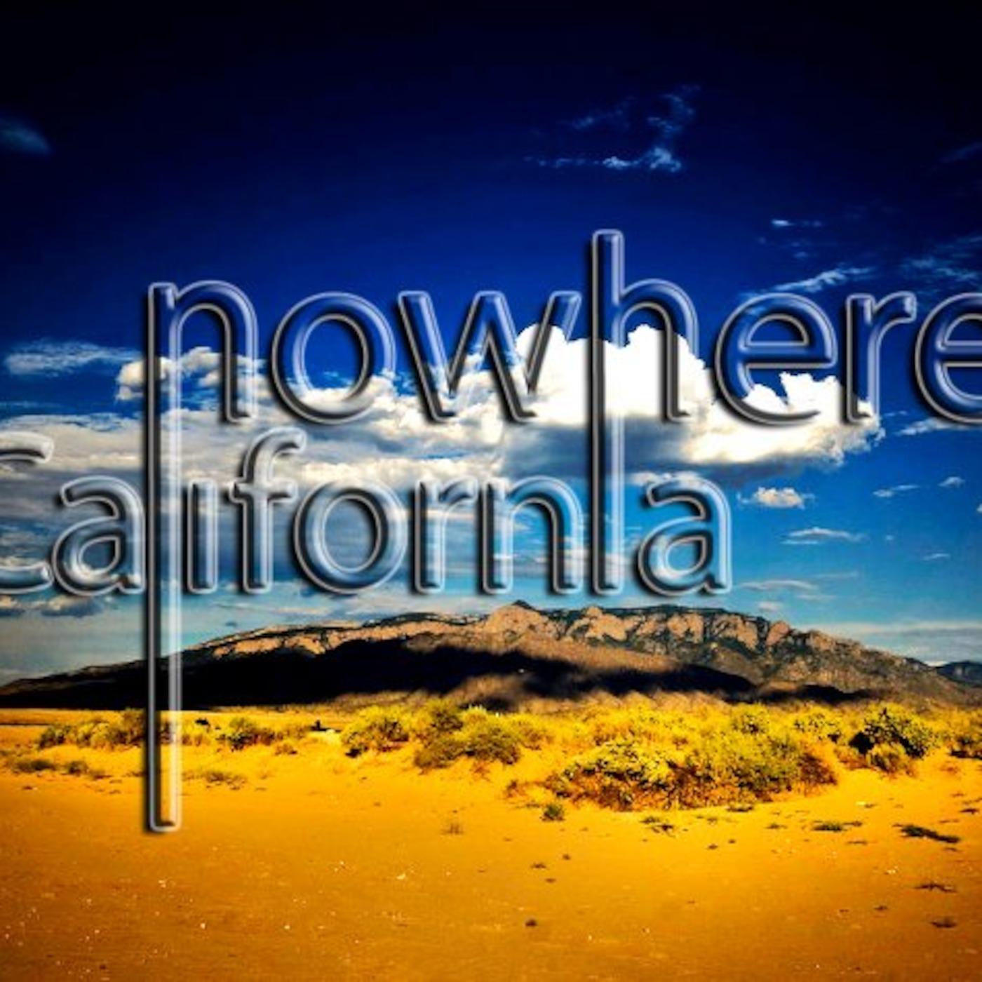 NowhereCalifornia Podcast