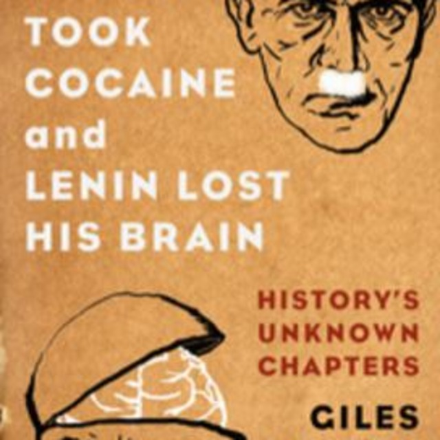 Giles Milton Author Of When Hitler Took Cocaine And Lenin Lost His Brain