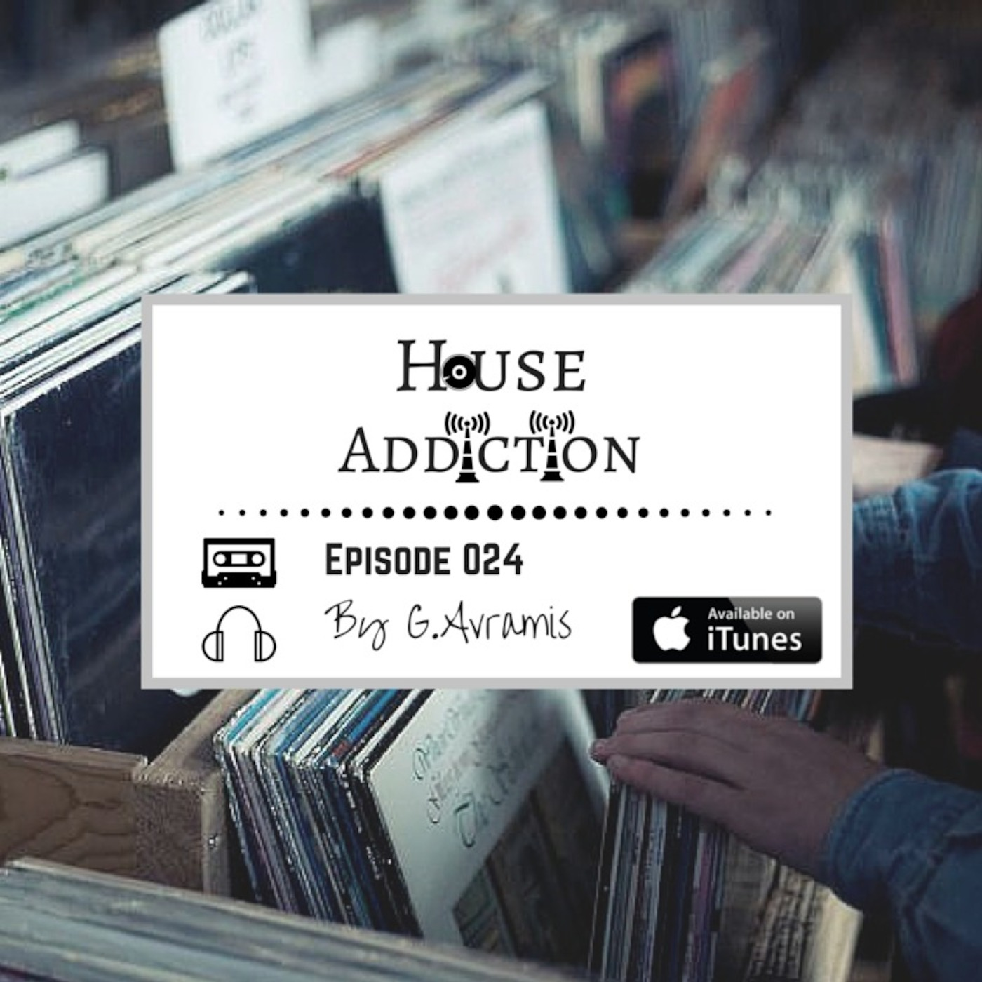 House Addiction EP's Podcast