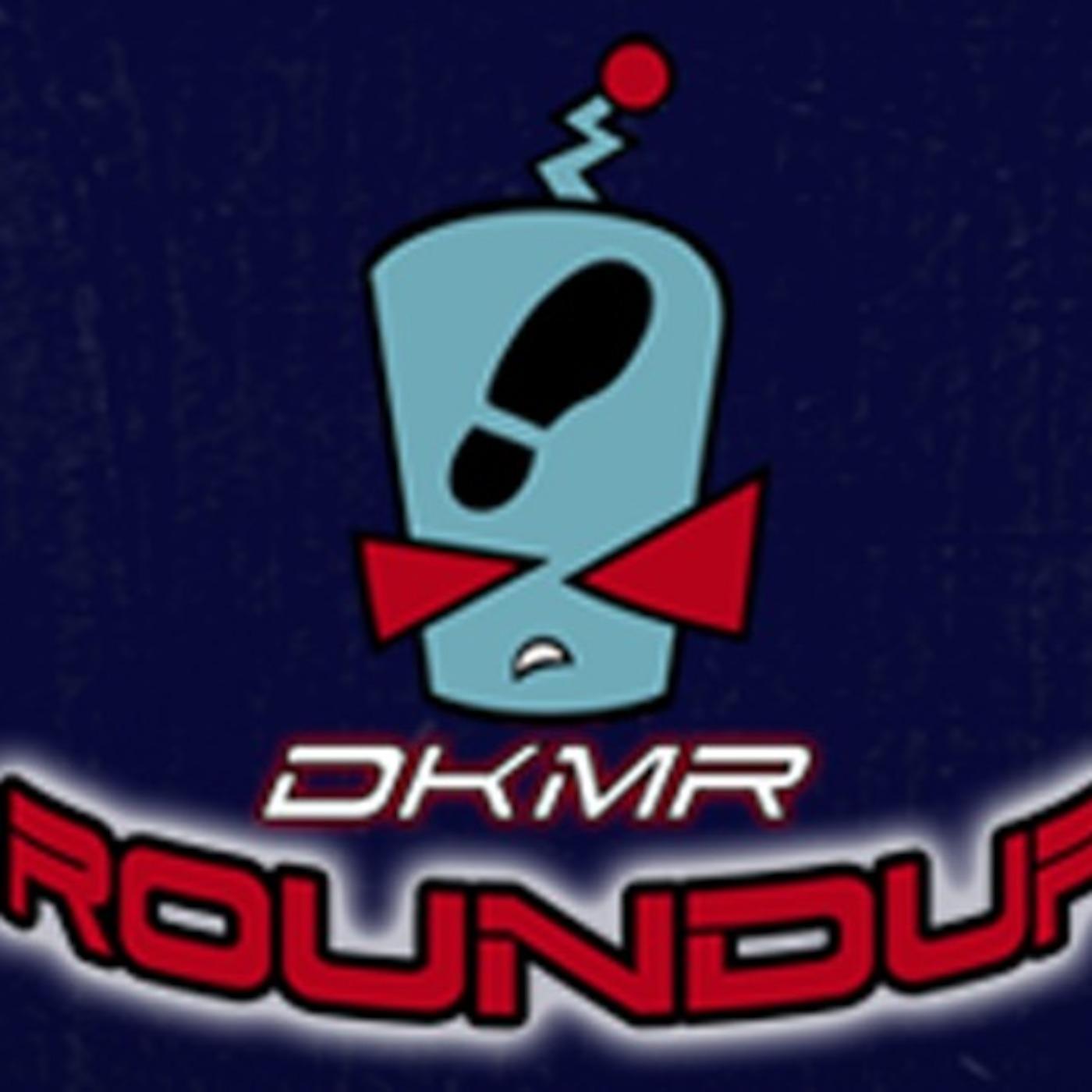 DKMR Round Up