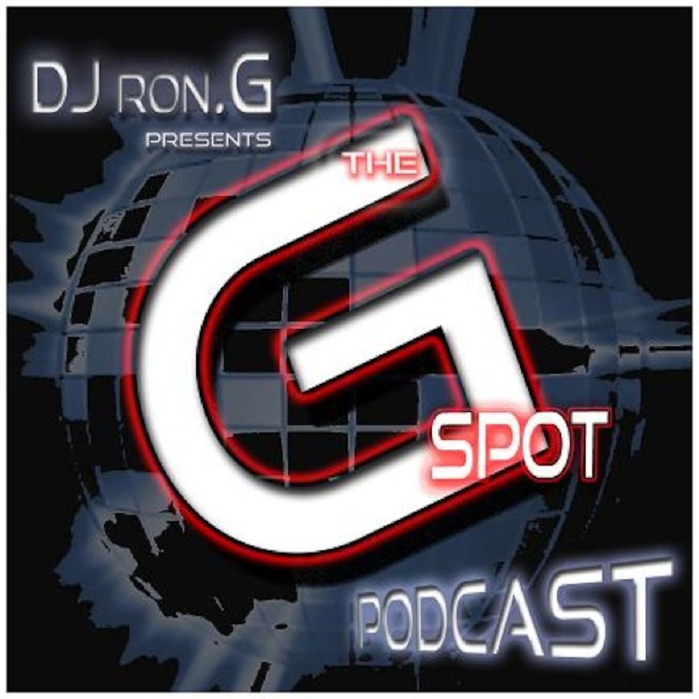 Dj Ron G presents The G-Spot Podcast