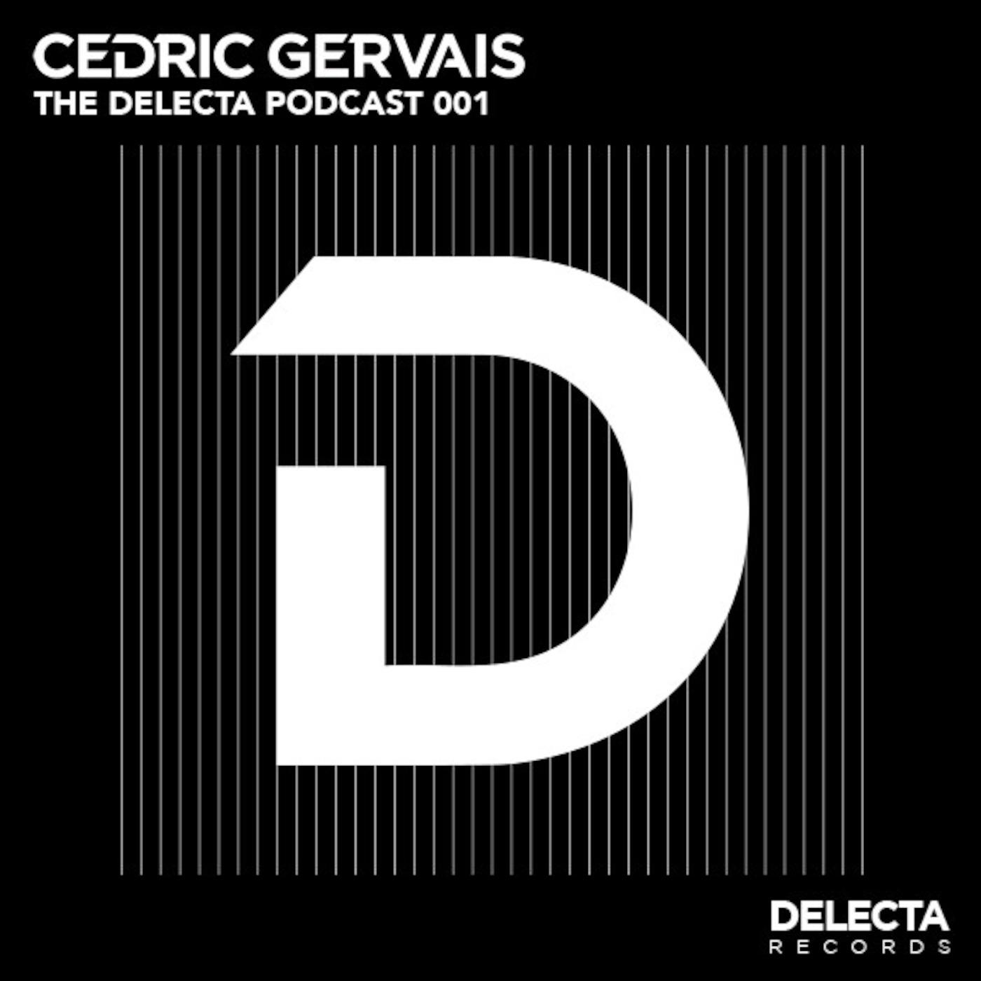Cedric Gervais Presents: The Delecta Podcast