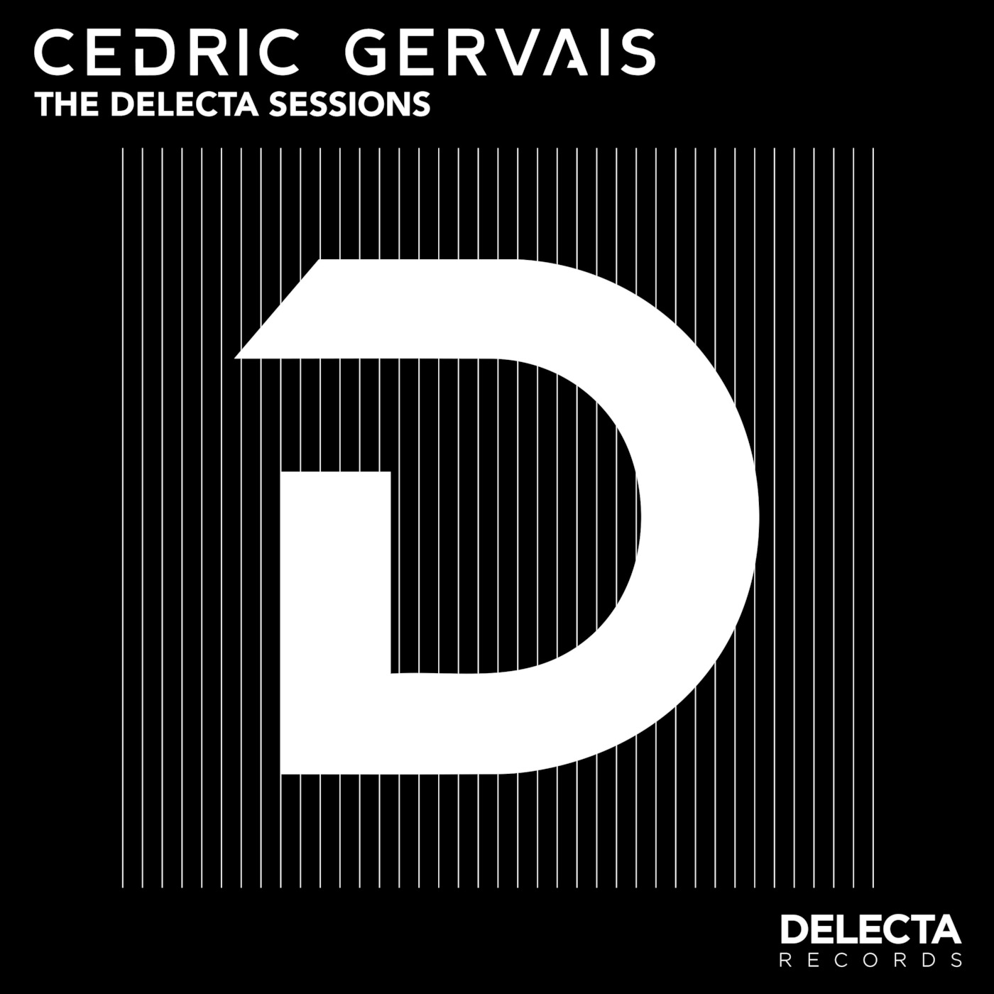 Cedric Gervais Presents: The Delecta Sessions