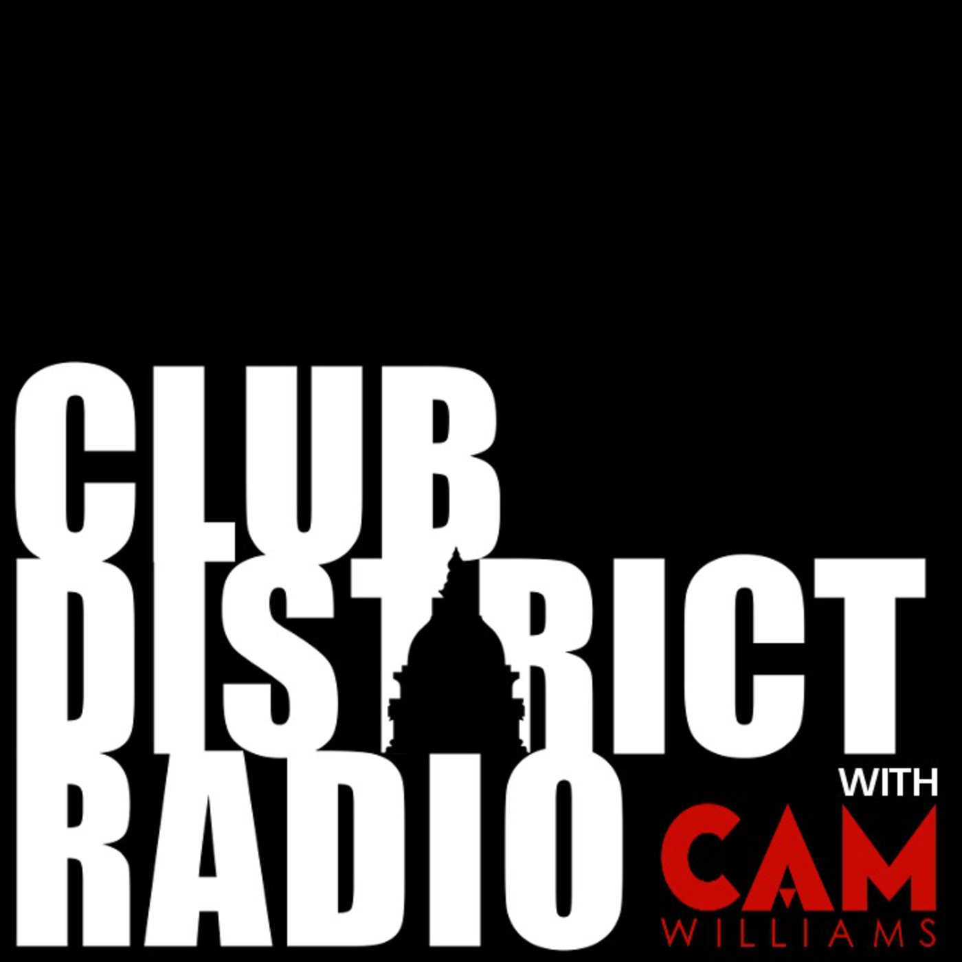 Club District Radio with Cam Williams