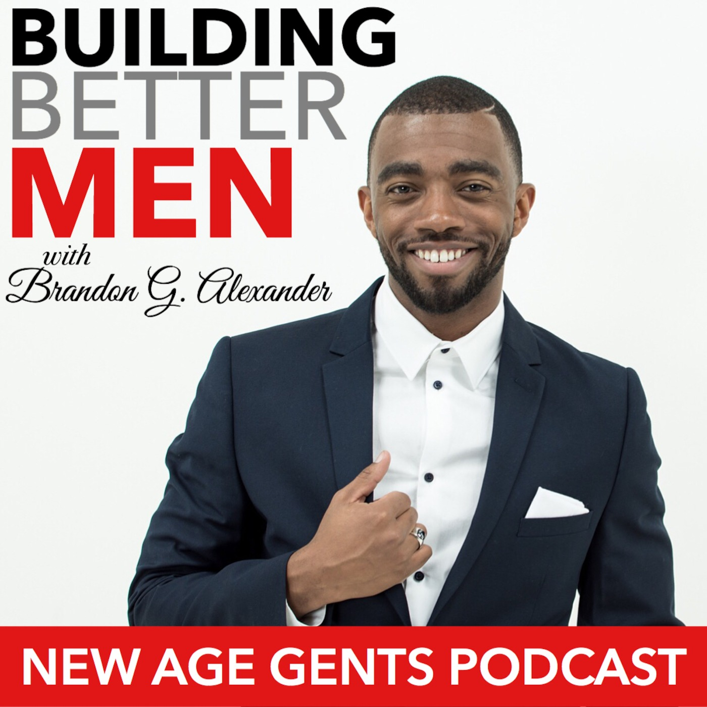 New Age Gents Podcast: Building Better Men