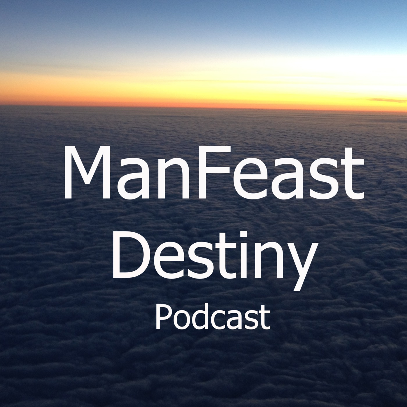 Man Feast Destiny Podcast