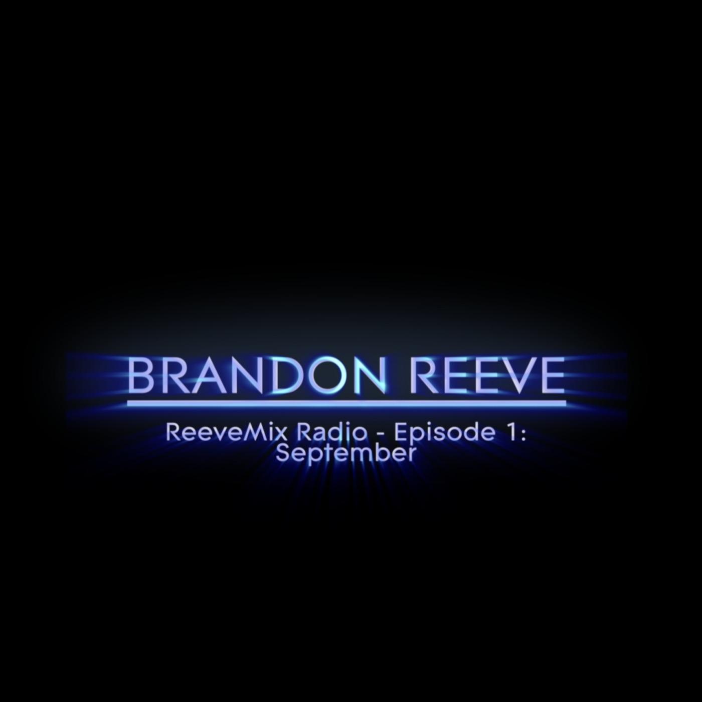 ReeveMix Radio - Episode 1: September