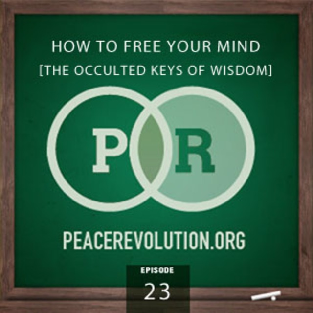 Peace Revolution episode 023: How to Free Your Mind / The