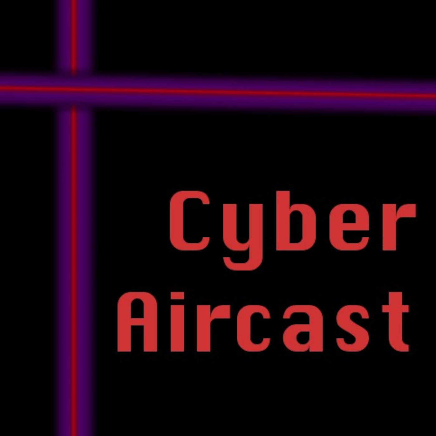Cyber Aircast