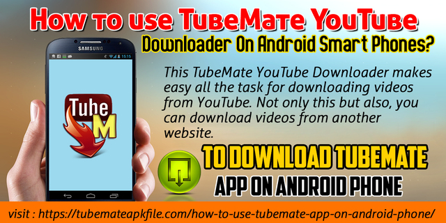 How To Use TubeMate YouTube Downloader On Android Smart Phones?