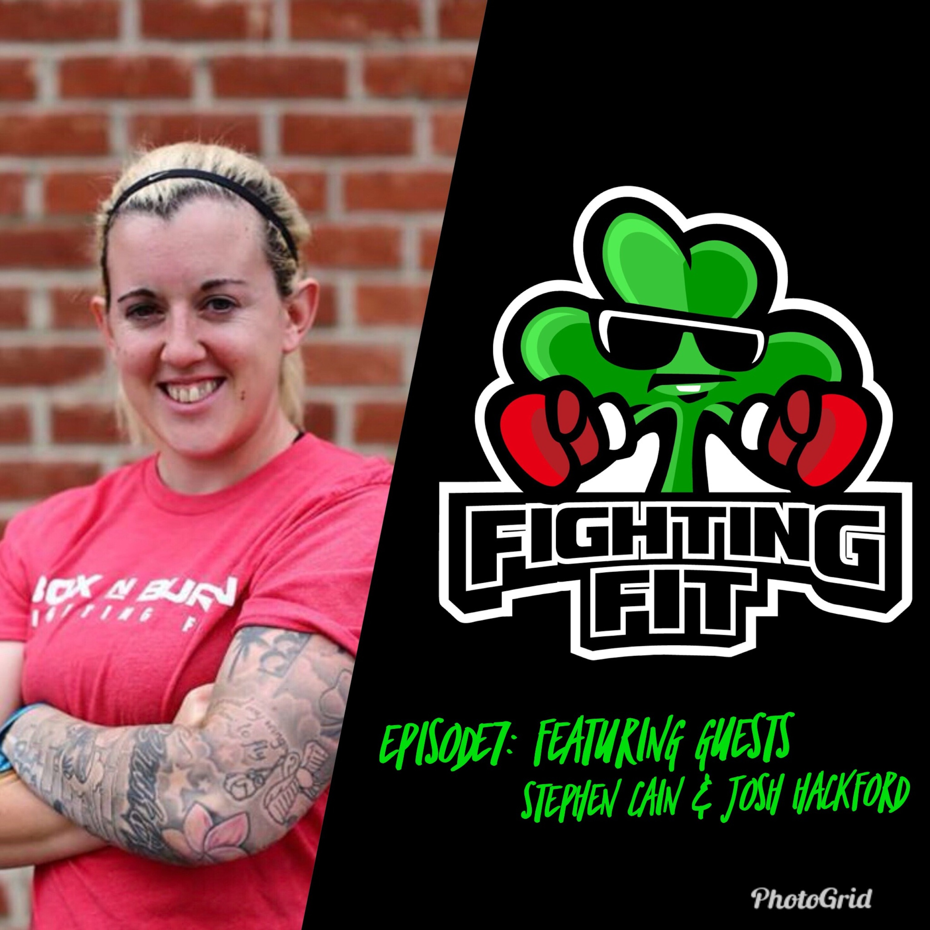 Fighting Fit with Kerrie Christie - Episode 7: Featuring guests Stephen Cain and Josh Hackford