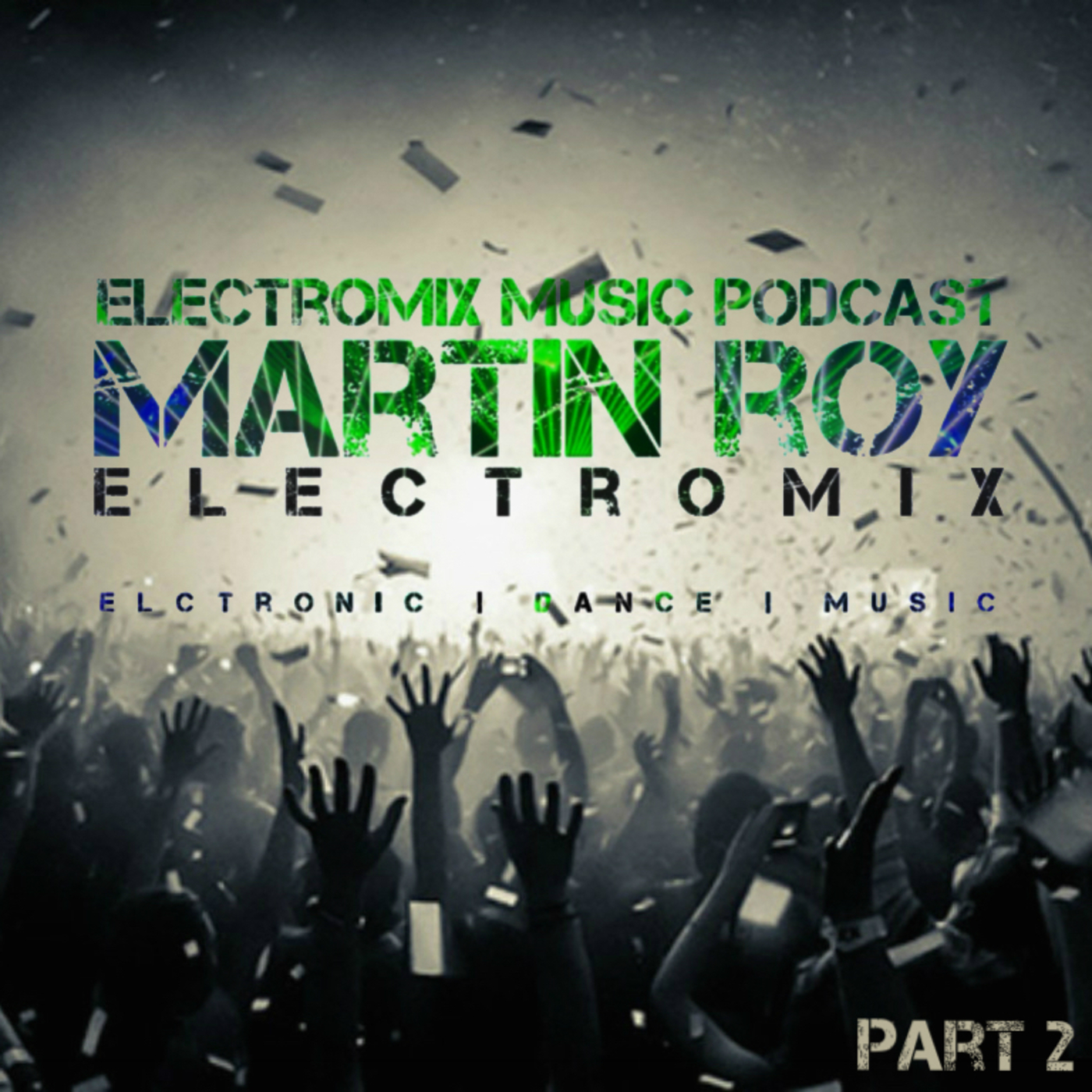 Electromix Music Podcast (Part 2)