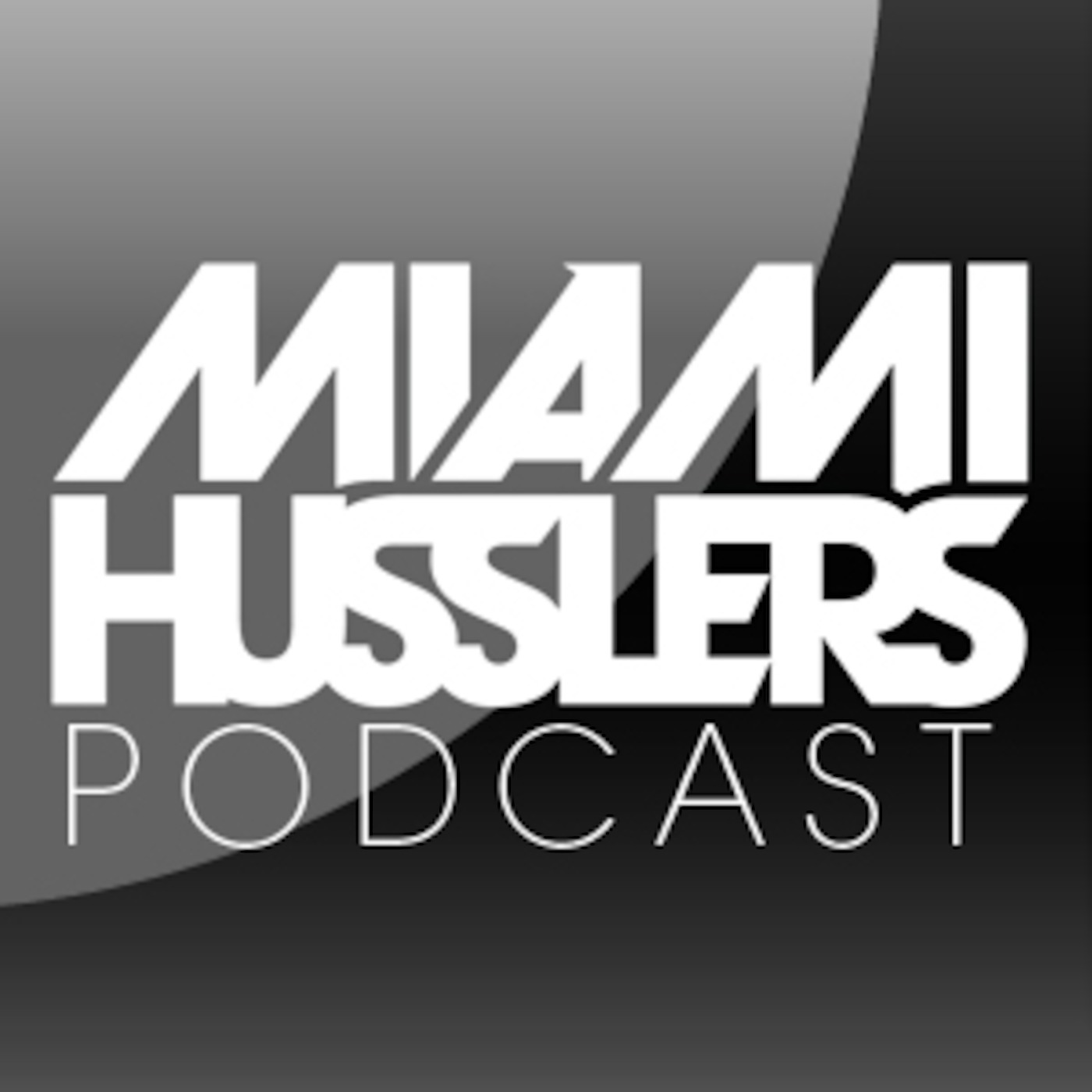 Miami Husslers Podcast