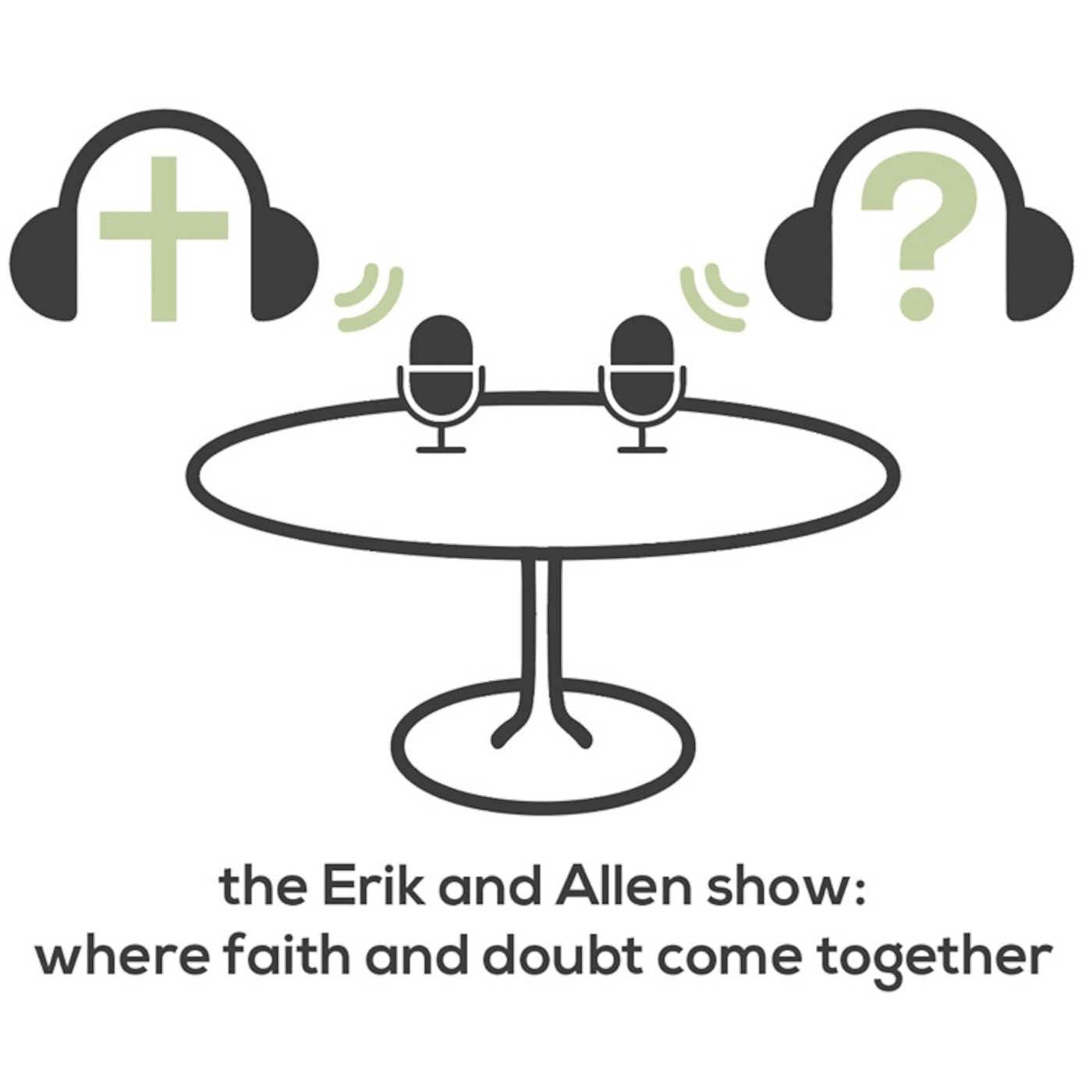 Erik and Allen Show: where faith and doubt meet