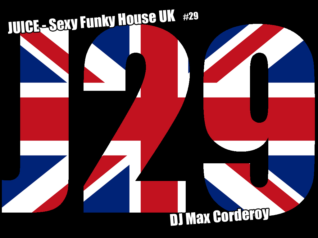 Juice 29 juice sexy funky house music uk podcast for Funky house music