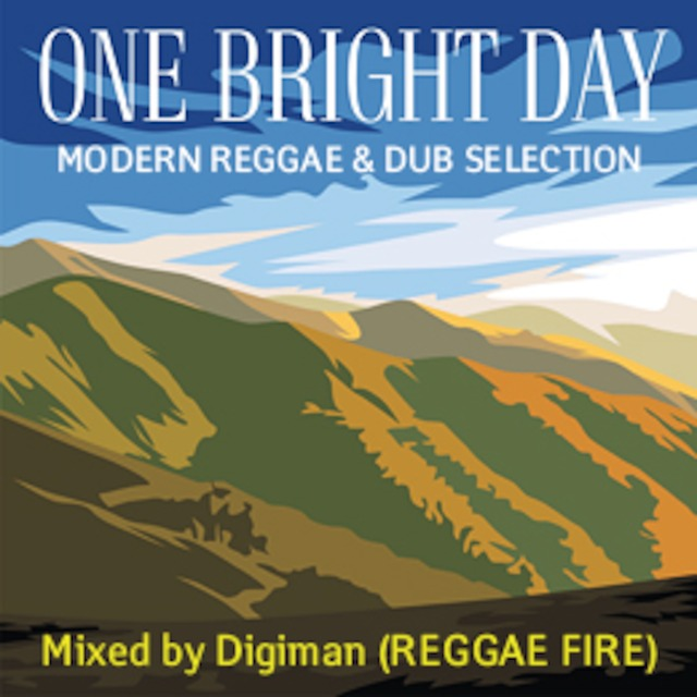 ONE BRIGHT DAY Mix (modern reggae dub selection)