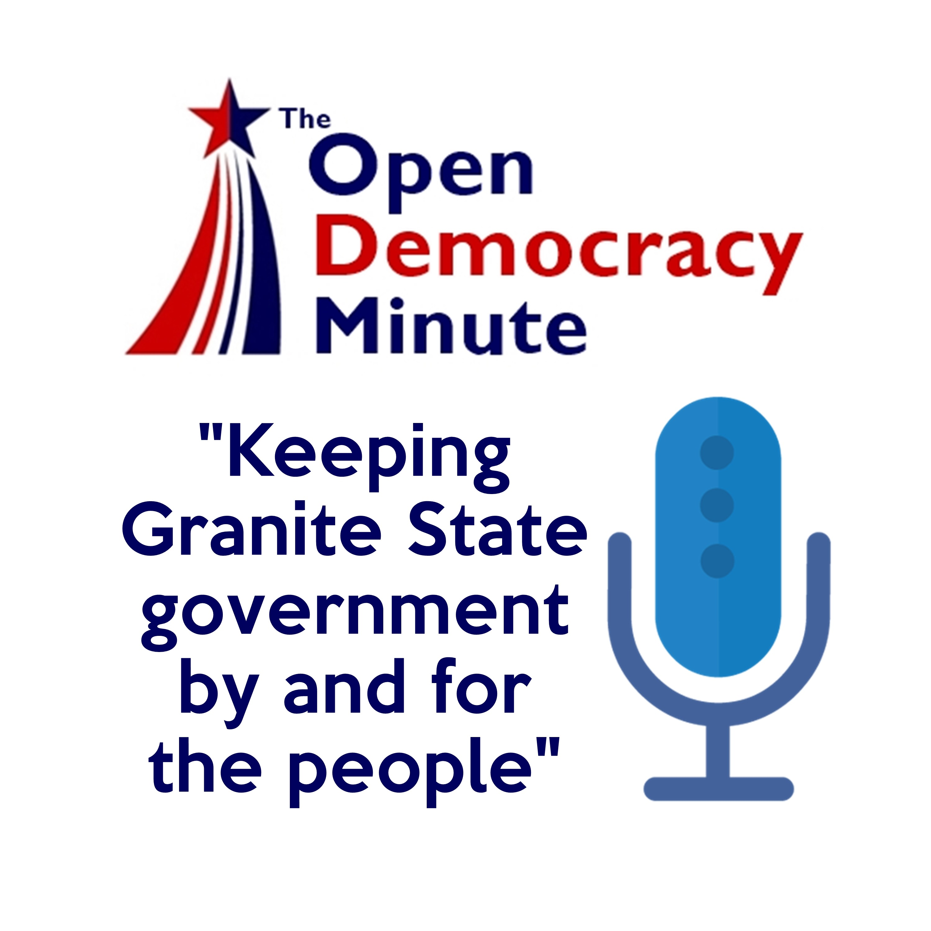 """Episode 32767: Open Democracy Minute for July 12, 2021:  Gov. Sununu sees SB 89 shortly, prohibiting NH from using federal """"For the People Act"""" for state elections"""