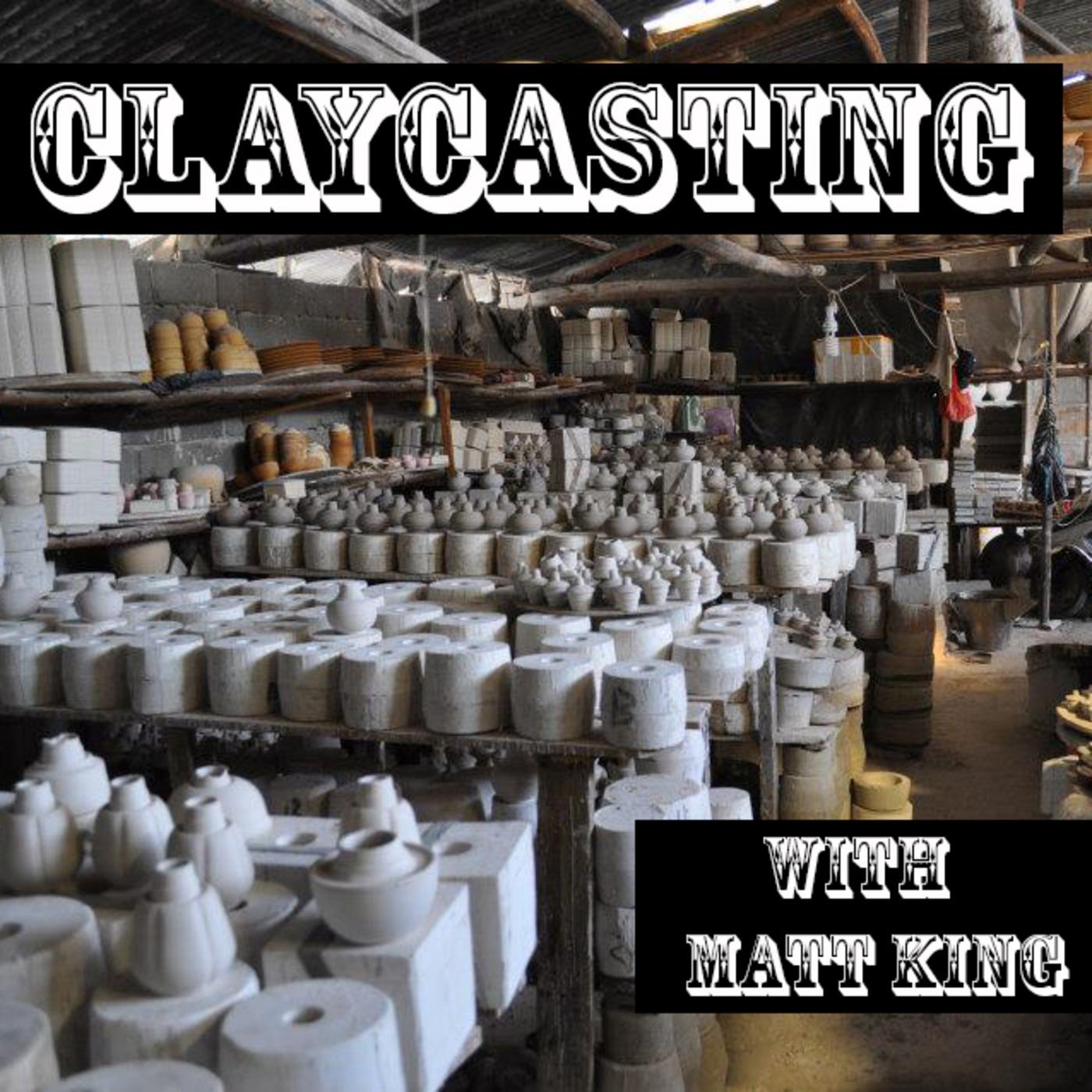 Claycasting #2 - Todd Shanafelt
