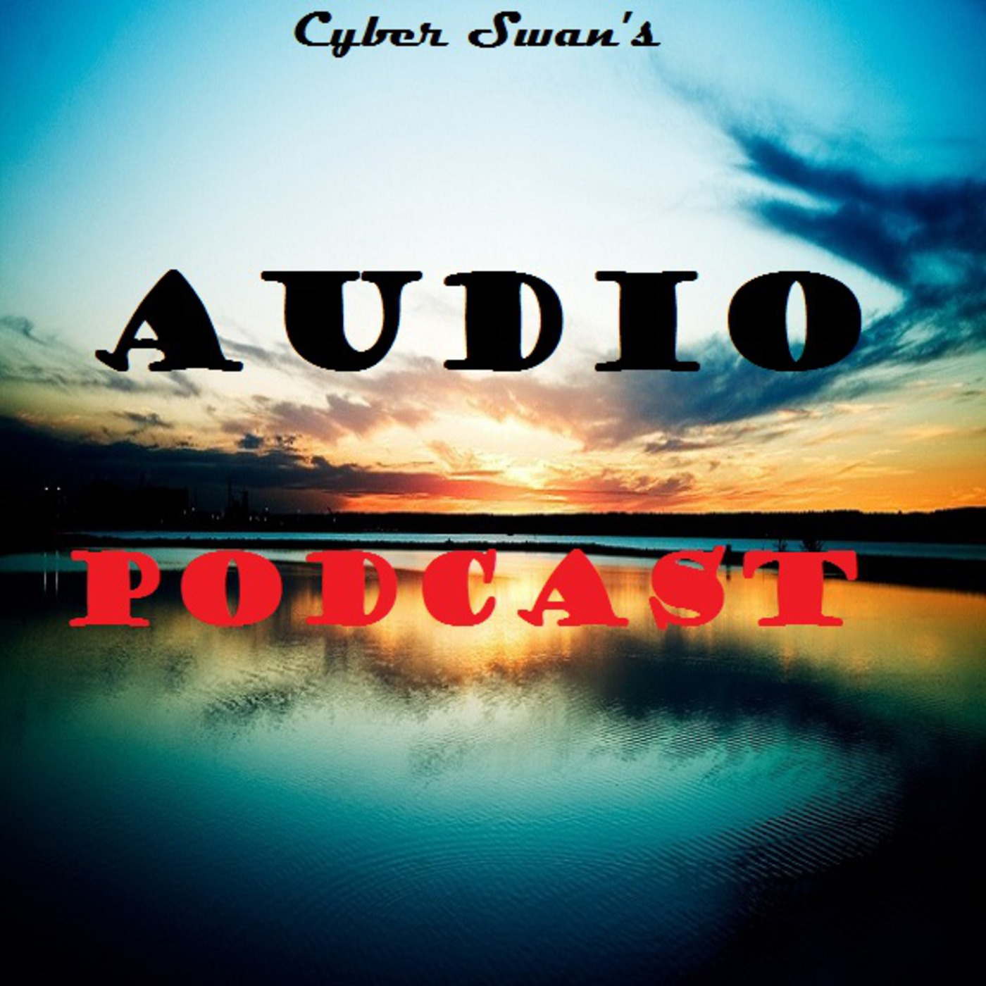 Cyber Swan's Audio Podcast