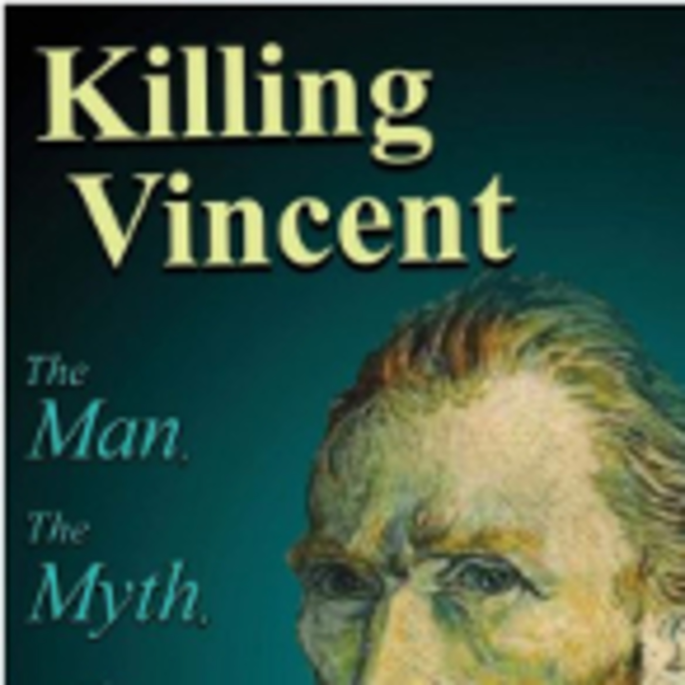 Killing Vincent, by author I. Kaufman Arenberg MD